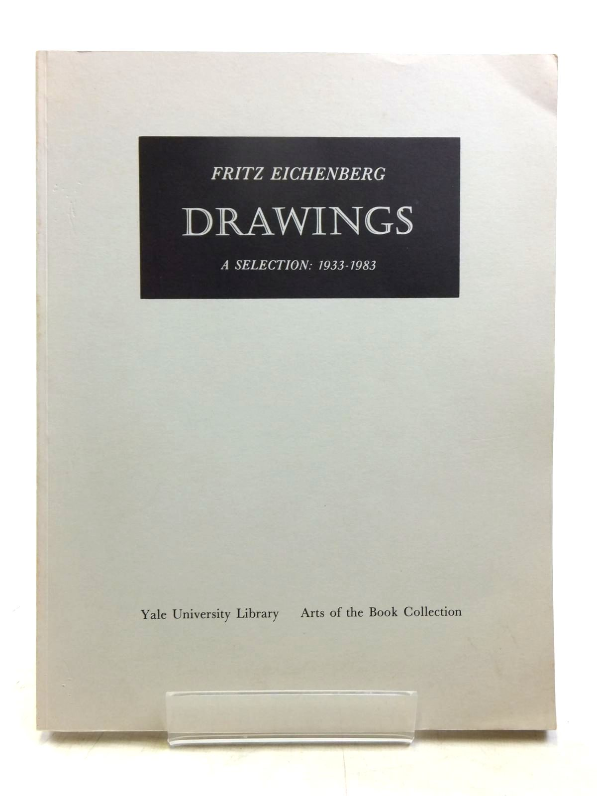 Photo of FRITZ EICHENBERG DRAWINGS A SELECTION 1933-1983 written by Eliot, Alexander published by Yale University Library (STOCK CODE: 1607663)  for sale by Stella & Rose's Books