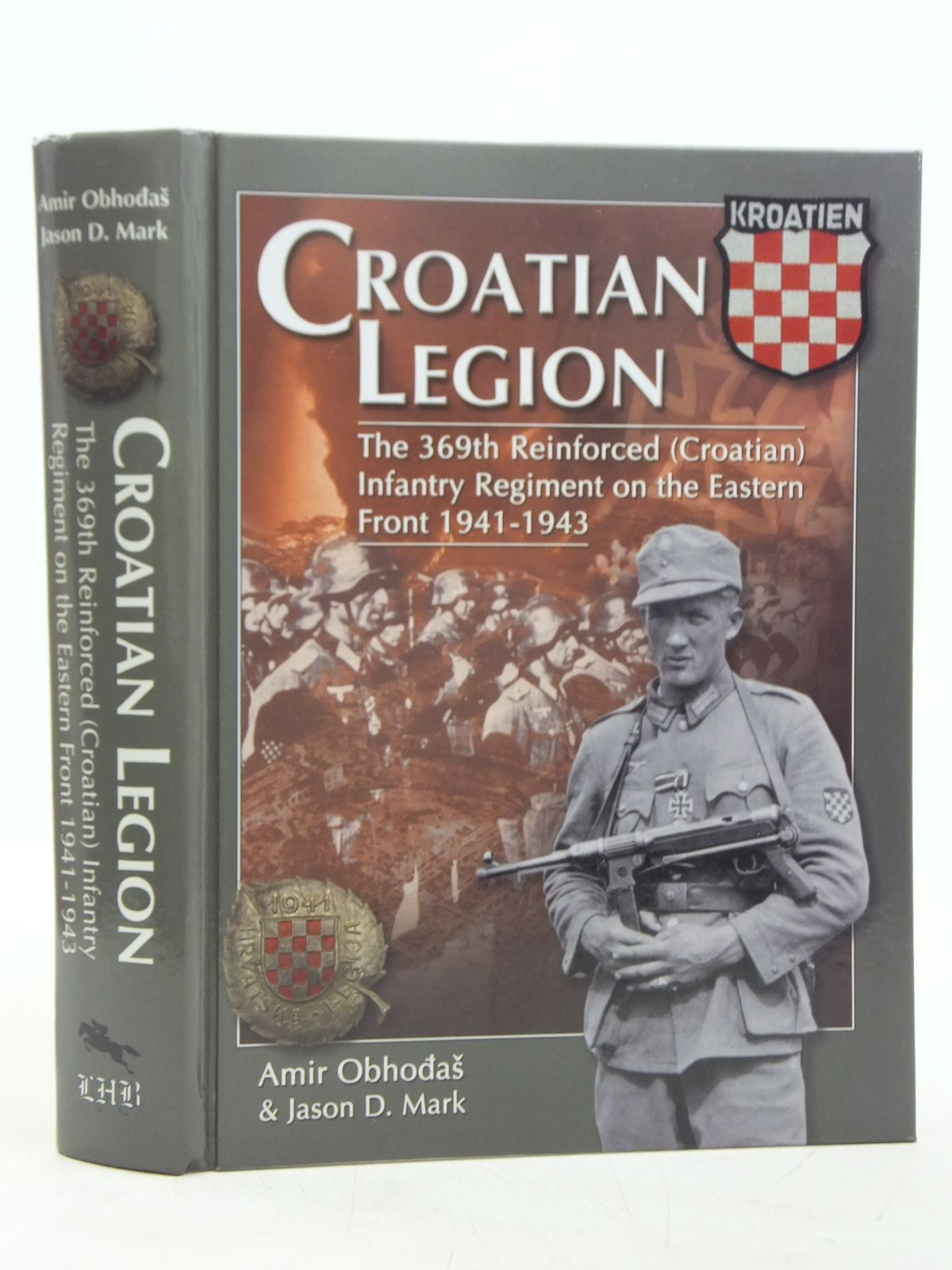 Photo of CROATIAN LEGION written by Obhodas, Amir<br />Mark, Jason D. published by Leaping Horseman Books (STOCK CODE: 1607687)  for sale by Stella & Rose's Books