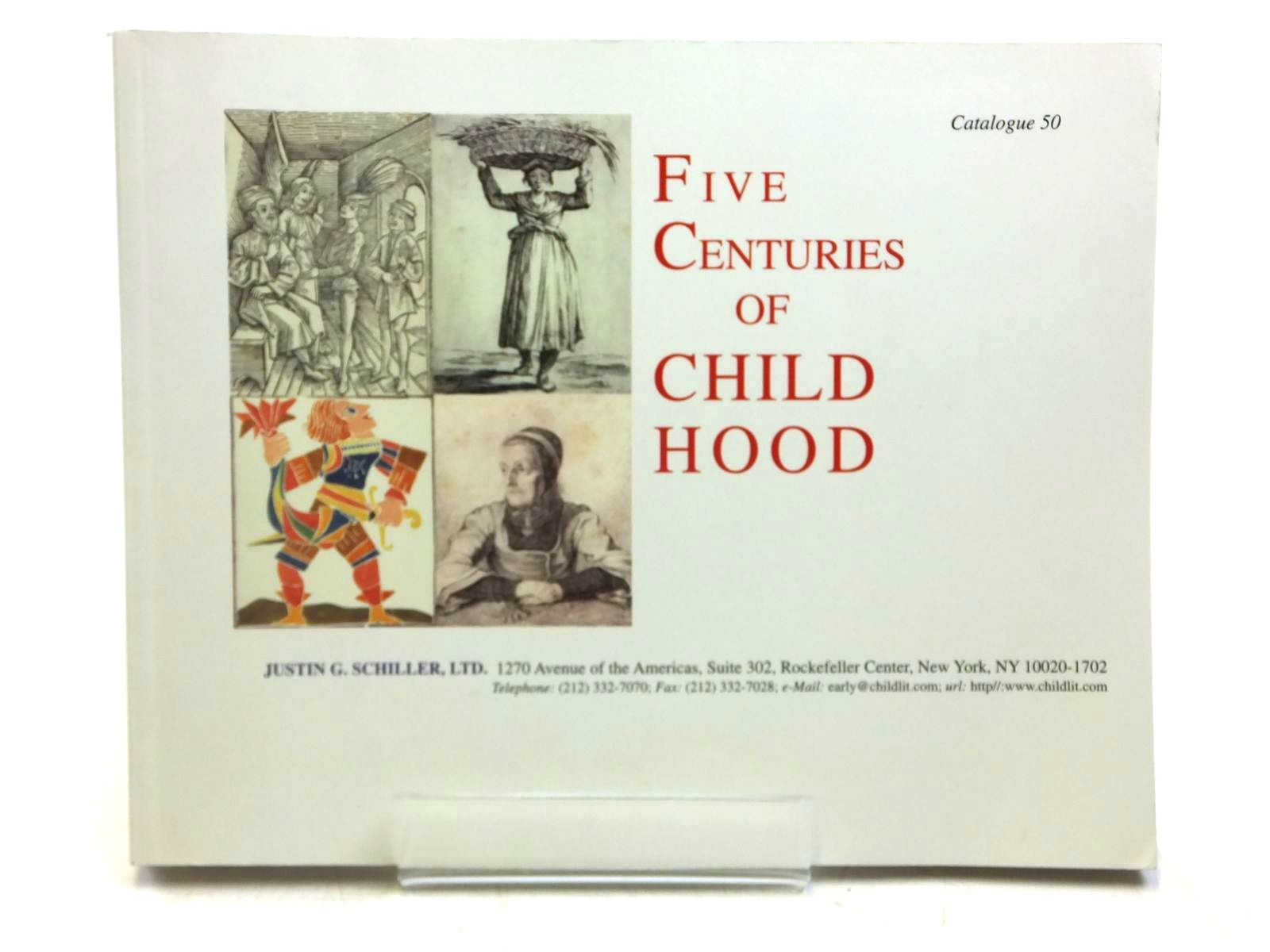Photo of FIVE CENTURIES OF CHILDHOOD written by Schiller, Justin G. published by Justin G. Schiller (STOCK CODE: 1607692)  for sale by Stella & Rose's Books