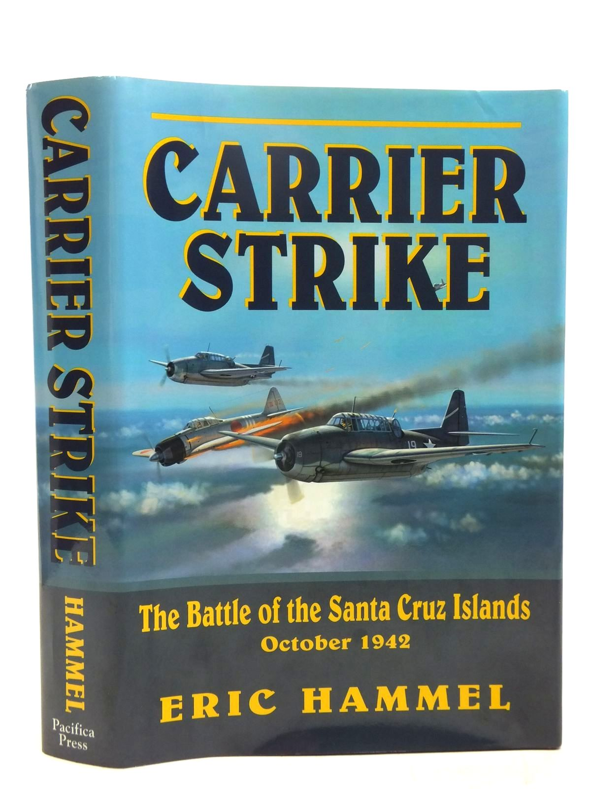 Photo of CARRIER STRIKE THE BATTLE OF THE SANTA CRUZ ISLANDS OCTOBER 1942 written by Hammel, Eric published by Pacifica Press (STOCK CODE: 1607694)  for sale by Stella & Rose's Books