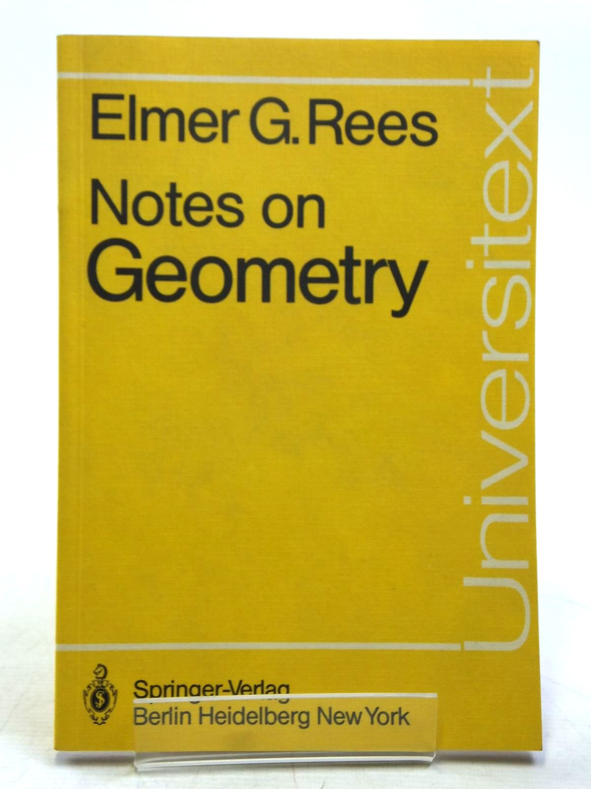 Photo of NOTES ON GEOMETRY written by Rees, Elmer G. published by Springer-Verlag (STOCK CODE: 1607698)  for sale by Stella & Rose's Books