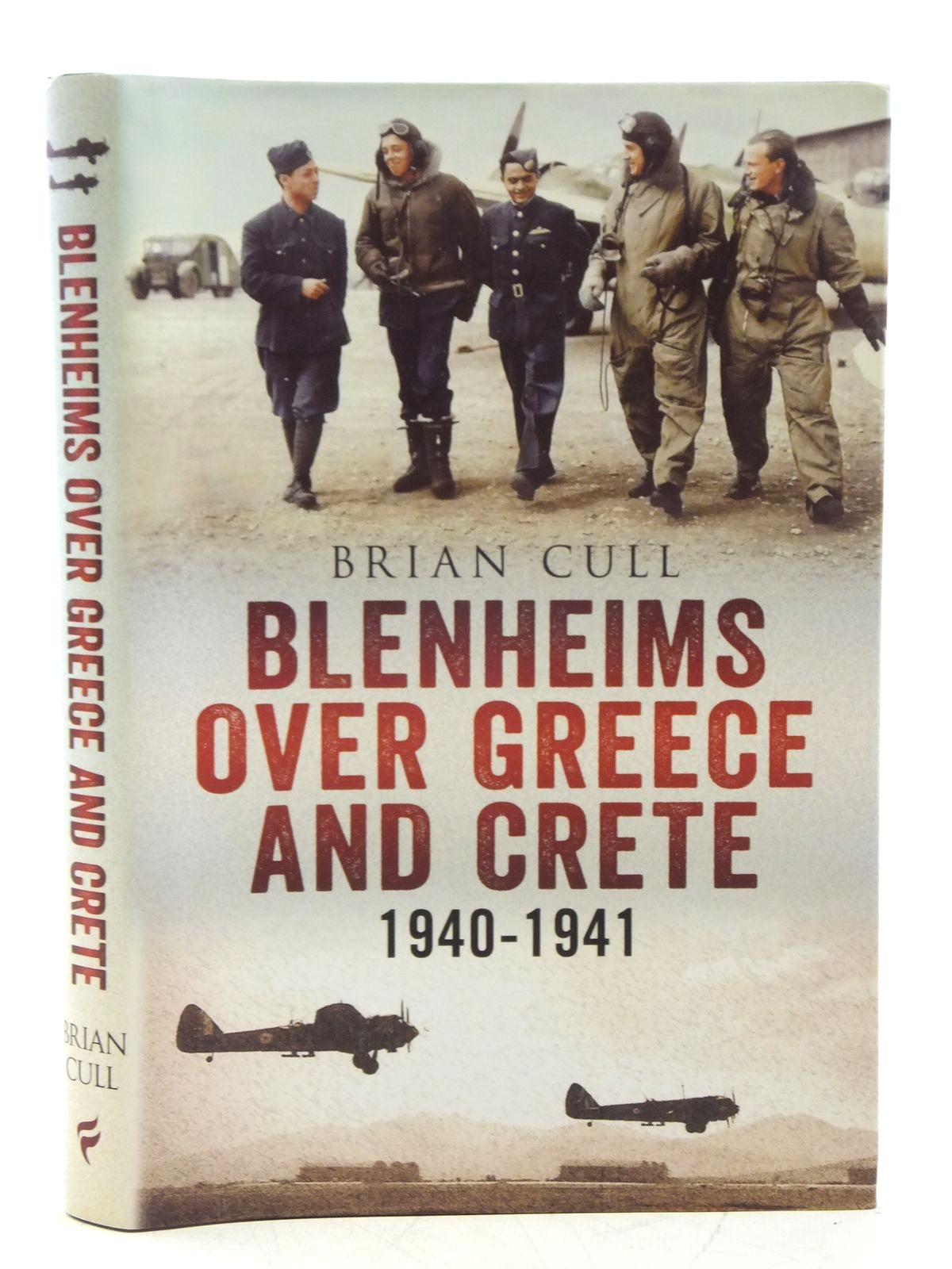 Photo of BLENHEIMS OVER GREECE AND CRETE 1940-1941 written by Cull, Brian<br />et al, published by Fonthill (STOCK CODE: 1607753)  for sale by Stella & Rose's Books