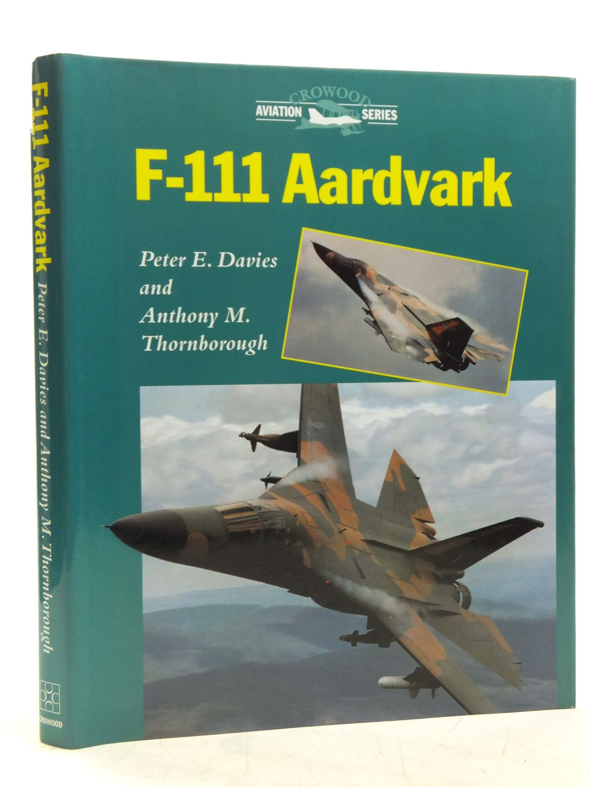 Photo of F-111 AARDVARK written by Davies, Peter E.<br />Thornborough, Anthony M. published by The Crowood Press (STOCK CODE: 1607760)  for sale by Stella & Rose's Books