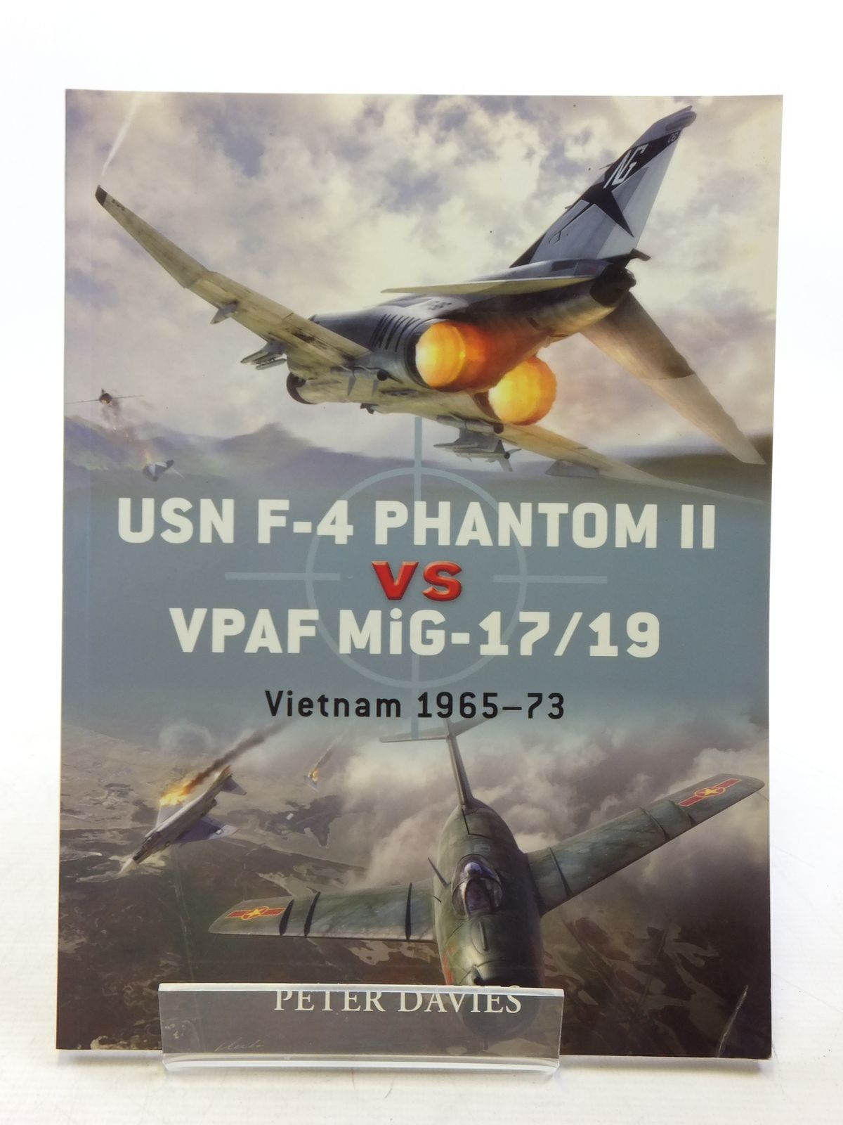 Photo of USN F-4 PHANTOM II VS VPAF MIG-17/19 VIETNAM 1965-73 written by Davies, Peter published by Osprey Publishing (STOCK CODE: 1607761)  for sale by Stella & Rose's Books