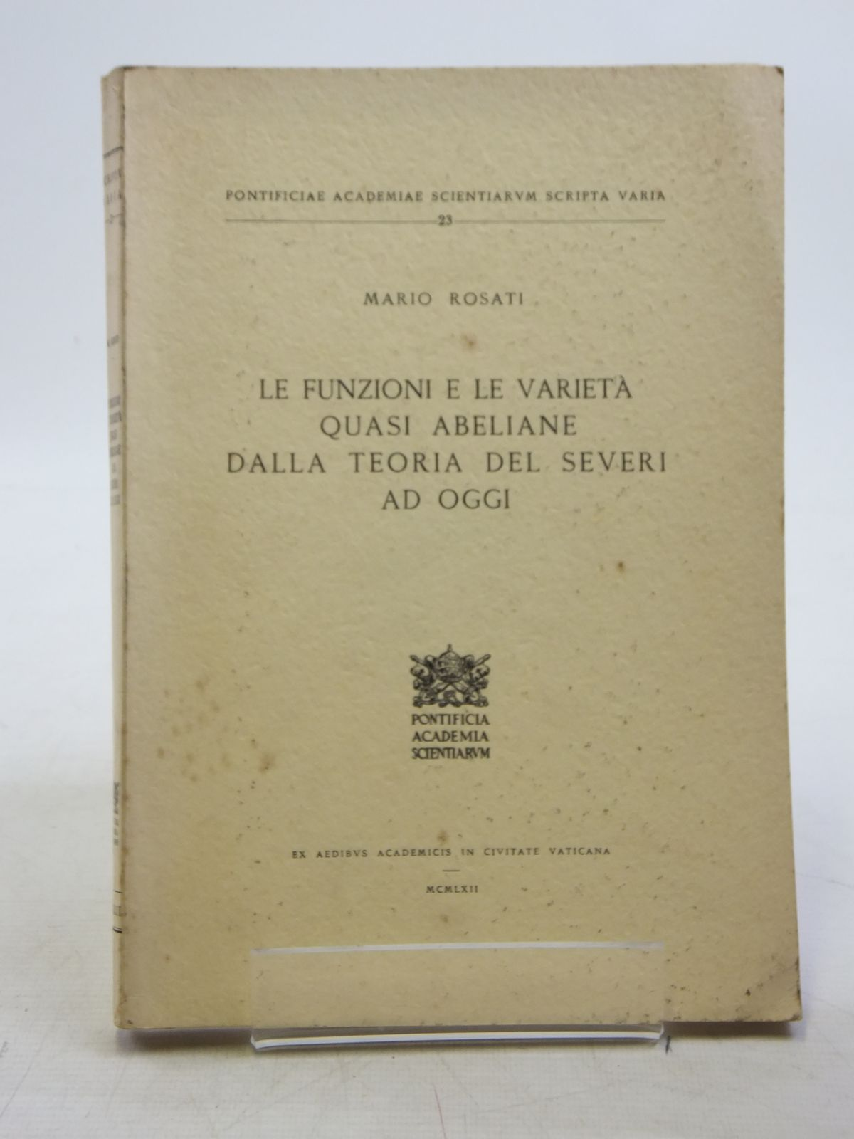 Photo of LE FUNZIONI E LE VARIETA QUASI ABELIANE DALLA TEORIA DEL SEVERI AD OGGI written by Rosati, Mario published by Pontificia Academia Scientiarum (STOCK CODE: 1607791)  for sale by Stella & Rose's Books