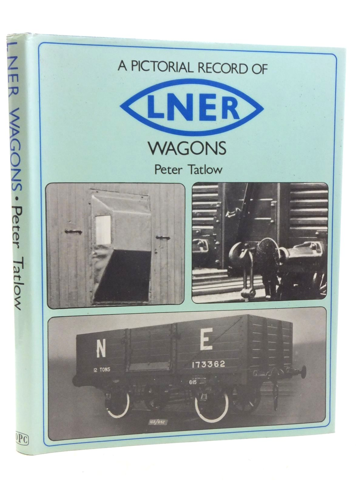 Photo of A PICTORIAL RECORD OF LNER WAGONS