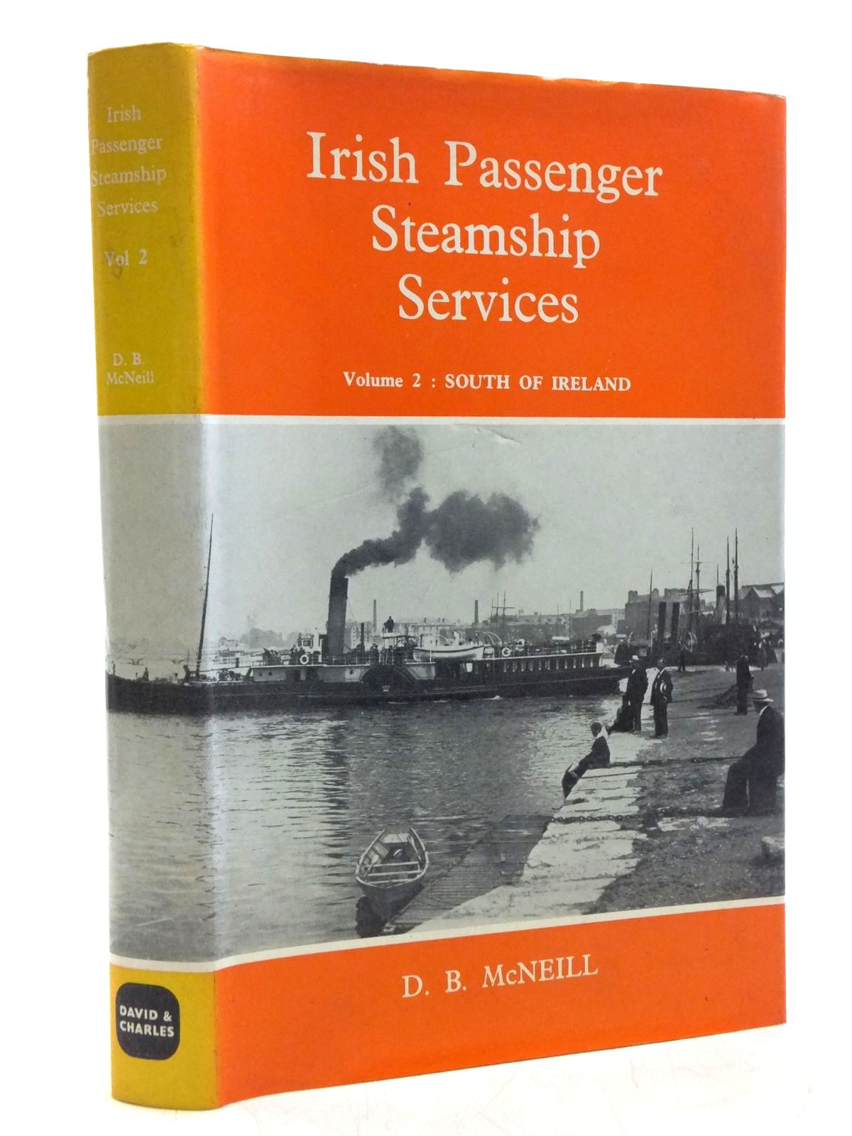 Photo of IRISH PASSENGER STEAMSHIP SERVICES VOLUME 2 SOUTH OF IRELAND written by McNeill, D.B. published by David & Charles (STOCK CODE: 1607888)  for sale by Stella & Rose's Books