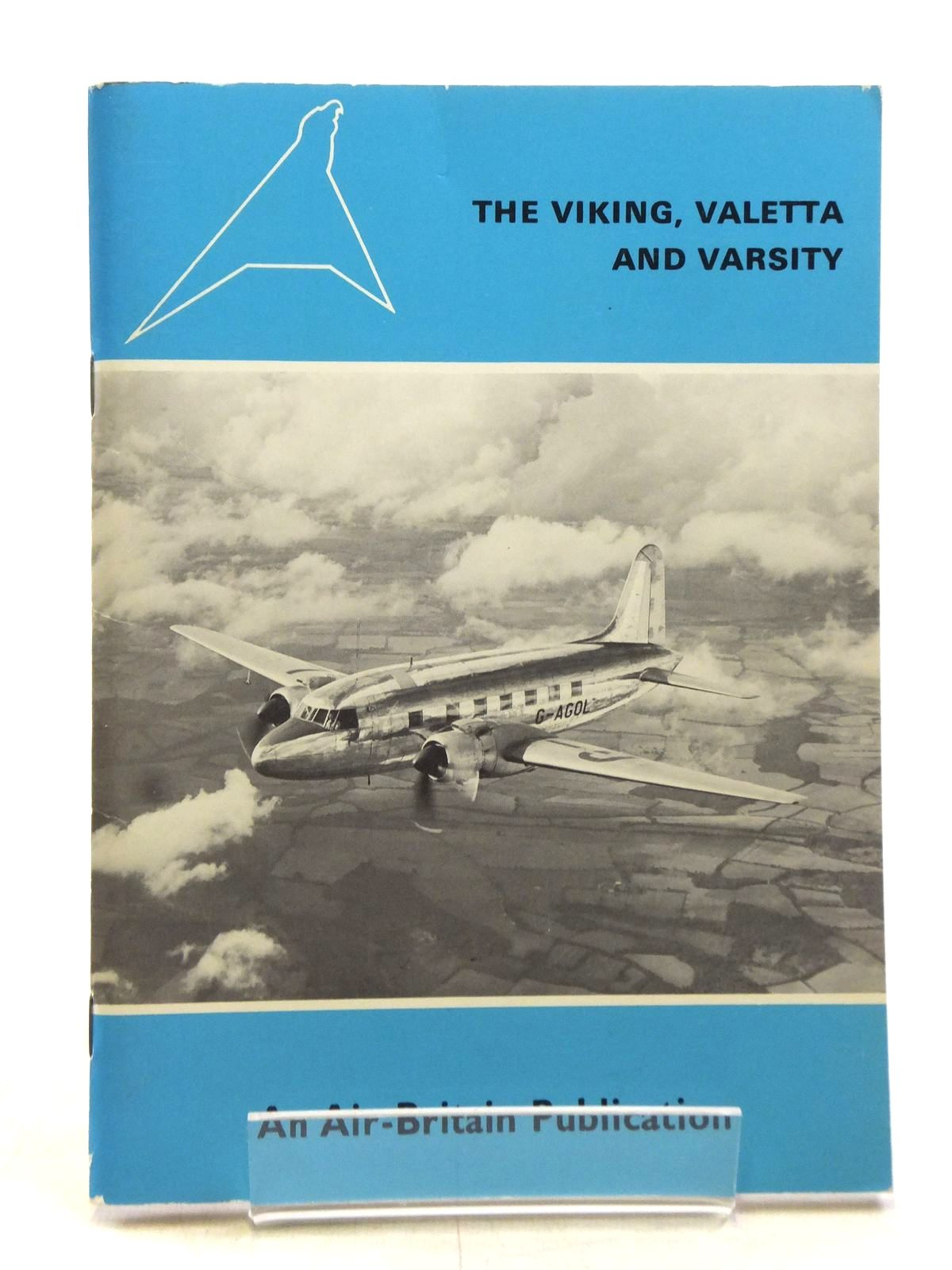Photo of THE VIKING, VALETTA AND VARSITY written by Martin, Bernard published by Air-Britain (historians) Ltd. (STOCK CODE: 1607894)  for sale by Stella & Rose's Books
