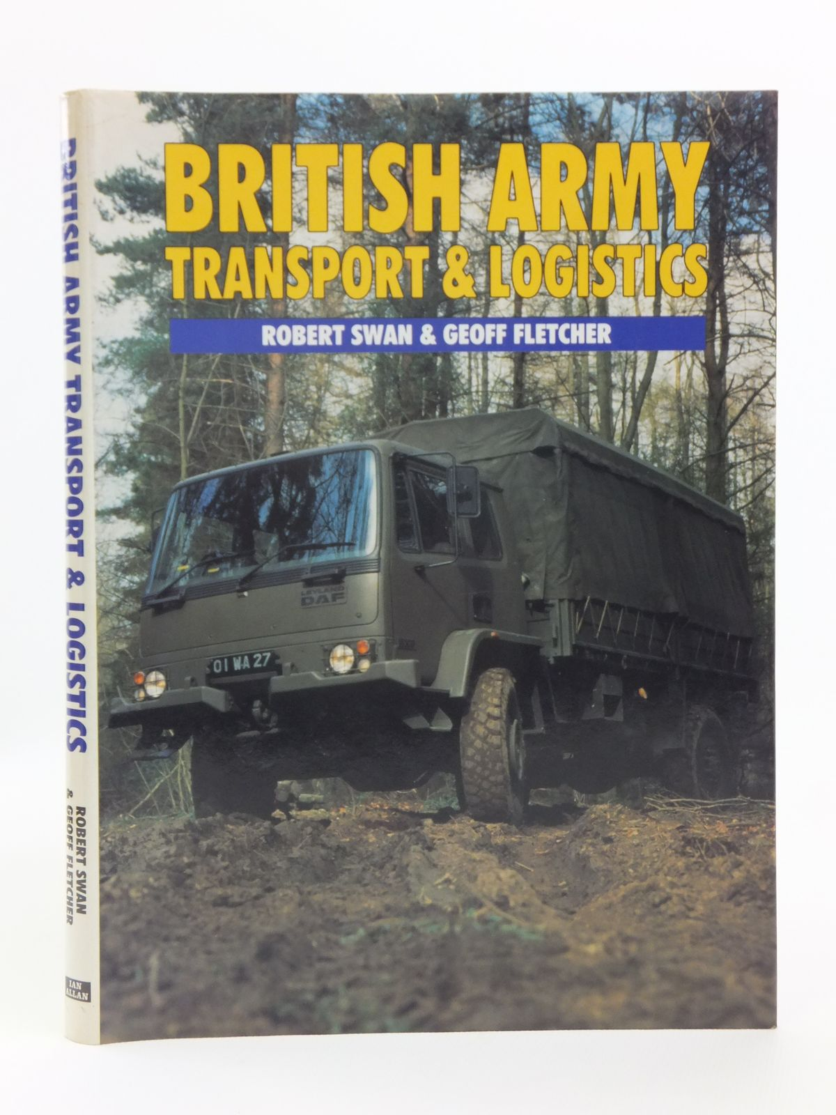 Photo of BRITISH ARMY TRANSPORT & LOGISTICS written by Swan, Robert<br />Fletcher, Geoff published by Ian Allan Ltd. (STOCK CODE: 1607929)  for sale by Stella & Rose's Books