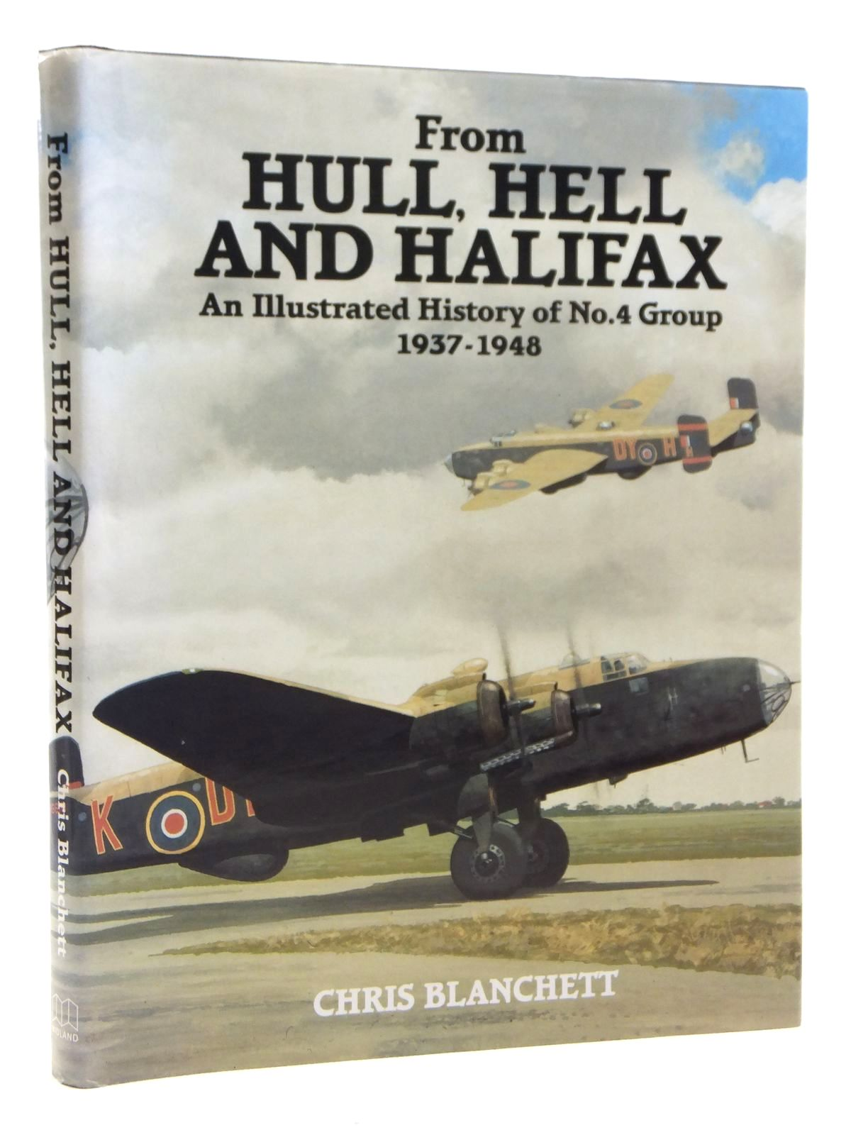 Photo of FROM HULL, HELL AND HALIFAX: AN ILLUSTRATED HISTORY OF No.4 GROUP 1937-1948 written by Blanchett, Chris published by Midland Counties Publications (STOCK CODE: 1607996)  for sale by Stella & Rose's Books