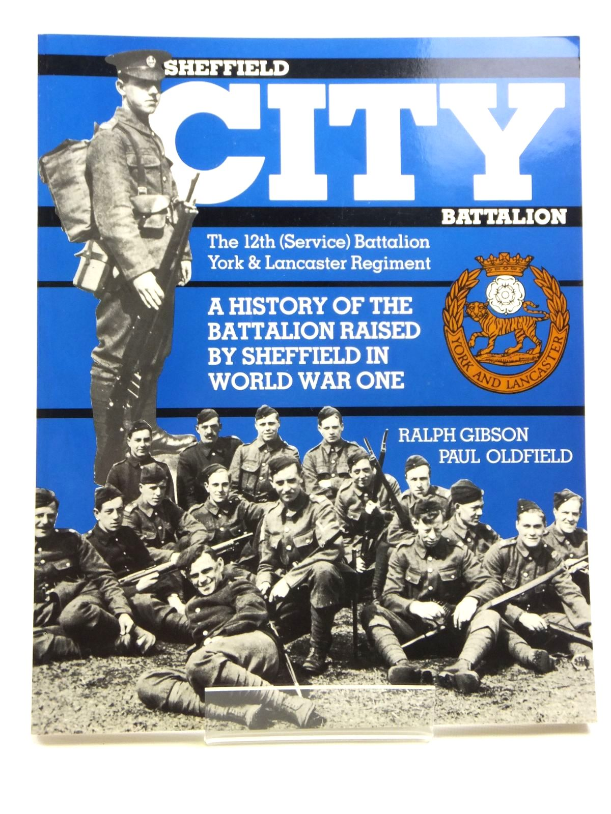 Photo of SHEFFIELD CITY BATTALION written by Gibson, Ralph<br />Oldfield, Paul published by Wharncliffe Publishing Limited (STOCK CODE: 1608010)  for sale by Stella & Rose's Books