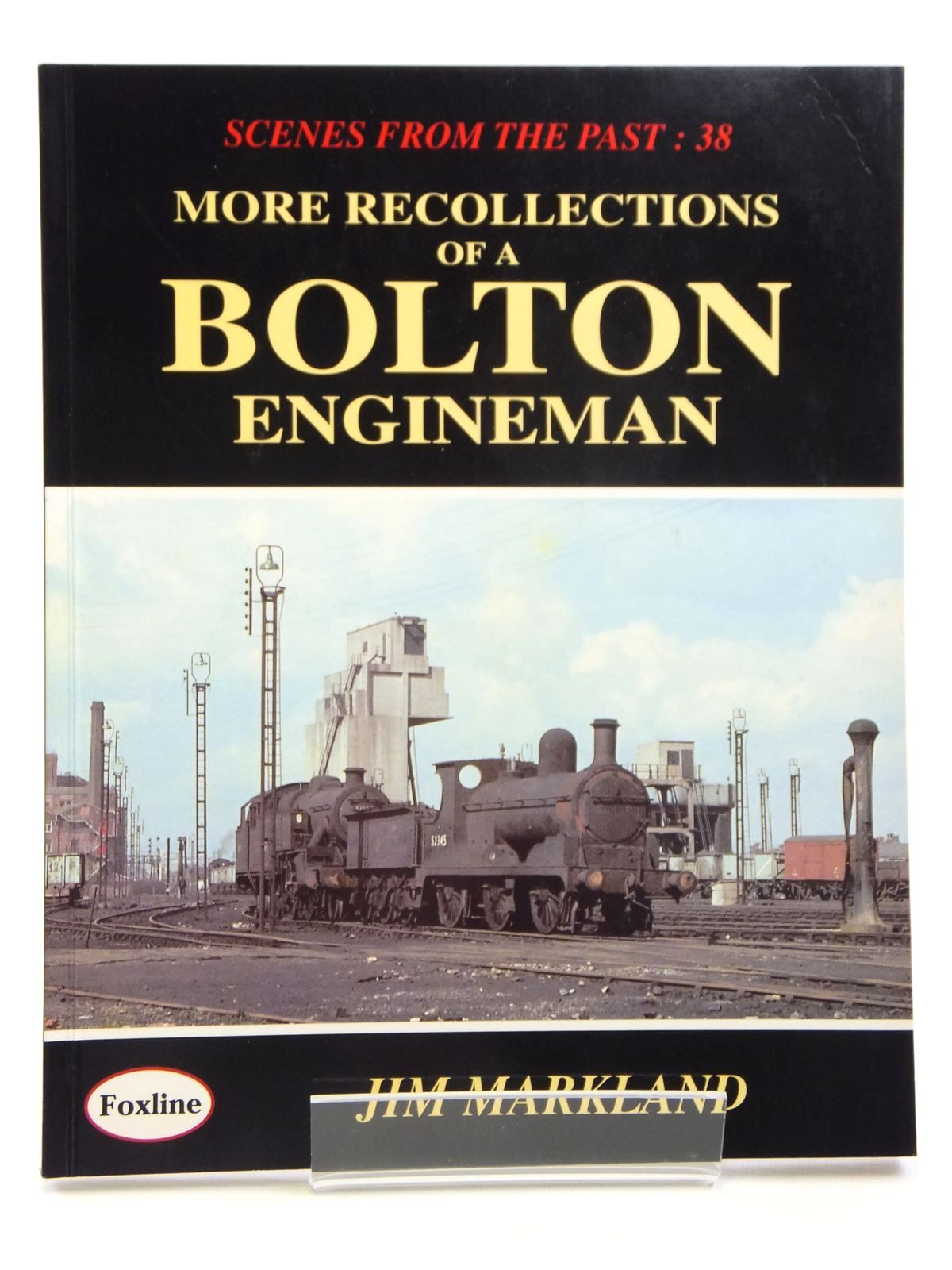 Photo of MORE RECOLLECTIONS OF A BOLTON ENGINEMAN written by Markland, Jim published by Foxline (STOCK CODE: 1608015)  for sale by Stella & Rose's Books