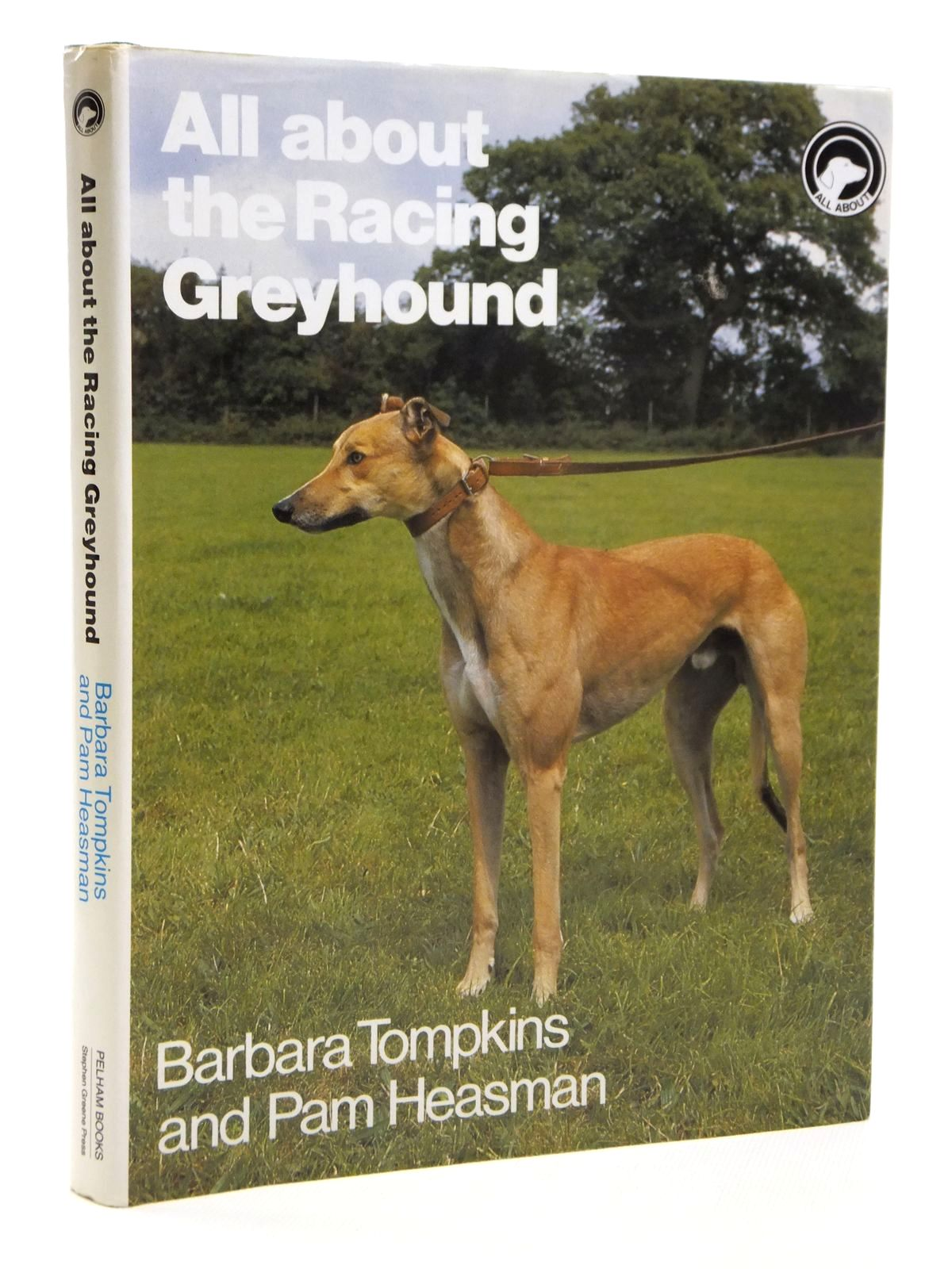 Photo of ALL ABOUT THE RACING GREYHOUND written by Tompkins, Barbara<br />Heasman, Pam published by Pelham Books, The Stephen Greene Press (STOCK CODE: 1608028)  for sale by Stella & Rose's Books