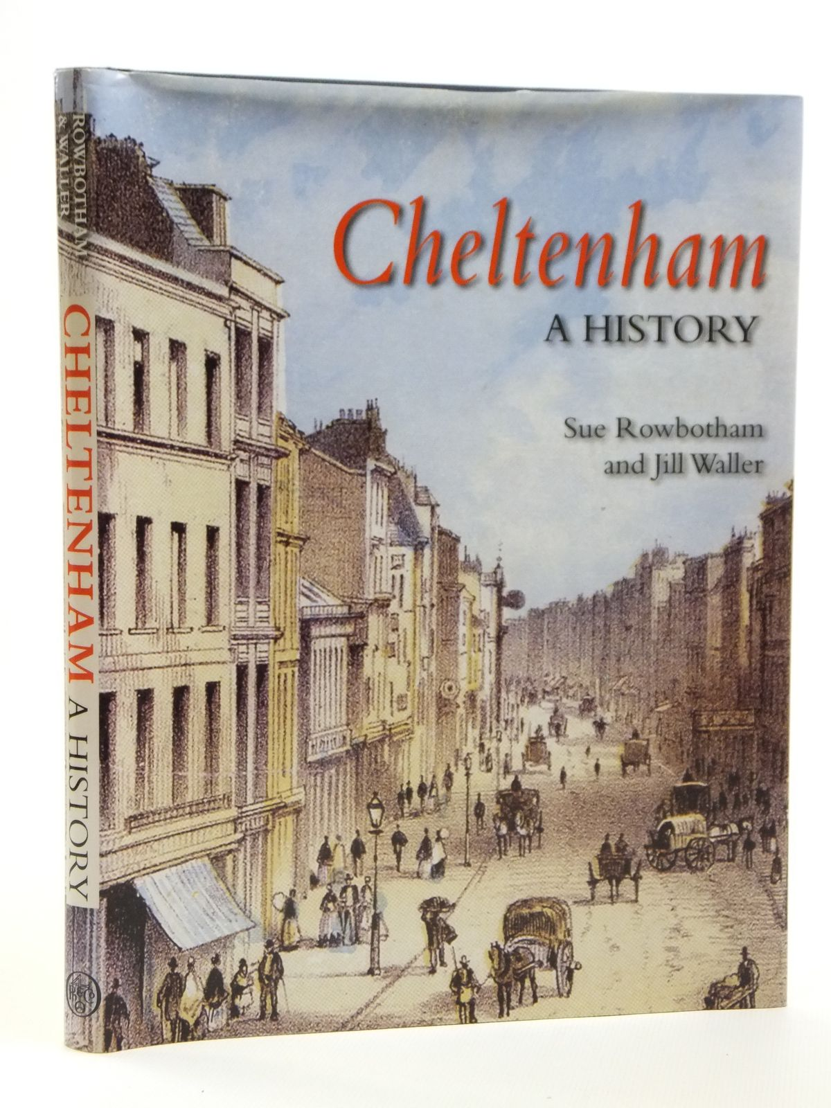 Photo of CHELTENHAM A HISTORY written by Rowbotham, Sue<br />Waller, Jill published by Phillimore (STOCK CODE: 1608035)  for sale by Stella & Rose's Books