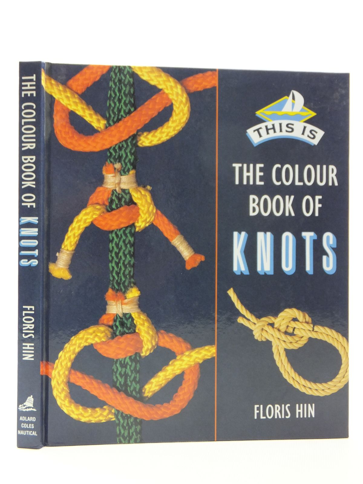 Photo of THE COLOUR BOOK OF KNOTS written by Hin, Floris published by Adlard Coles Nautical (STOCK CODE: 1608111)  for sale by Stella & Rose's Books
