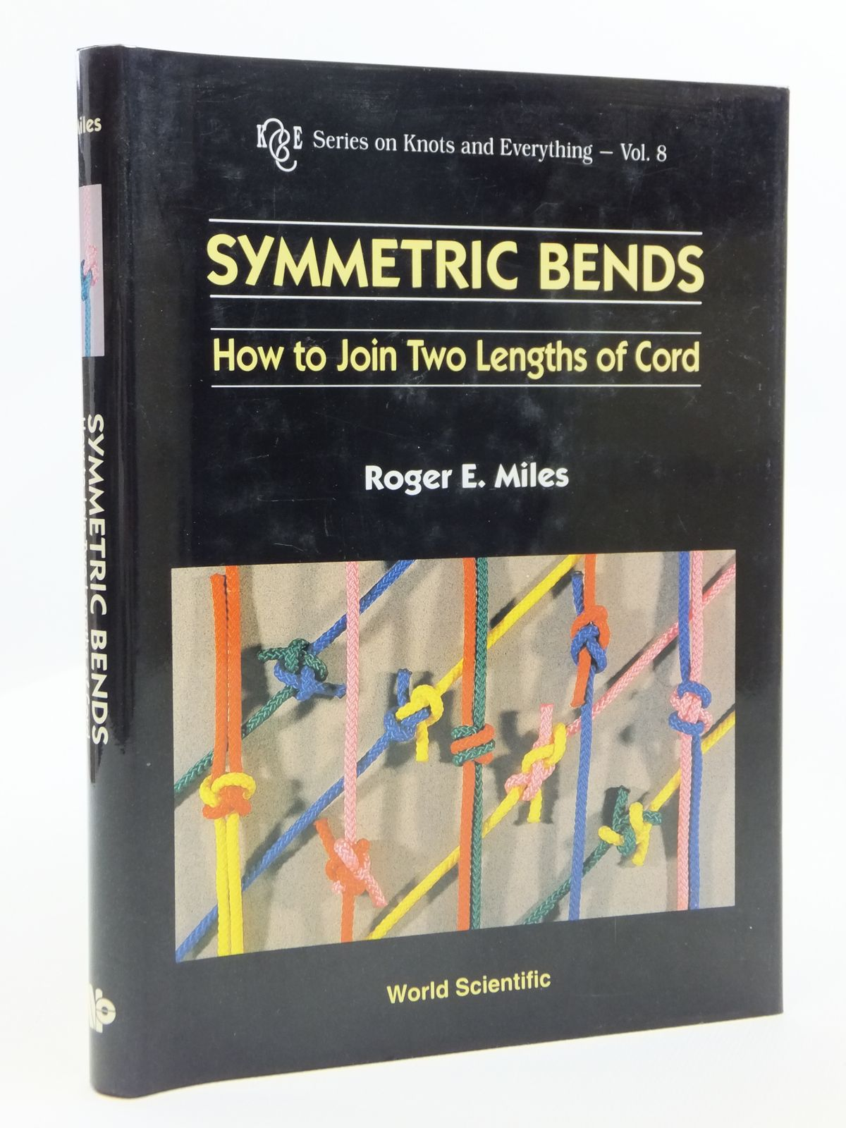 Photo of SYMMETRIC BENDS HOW TO JOIN TWO LENGTHS OF CORD written by Miles, Roger E. published by World Scientific (STOCK CODE: 1608119)  for sale by Stella & Rose's Books