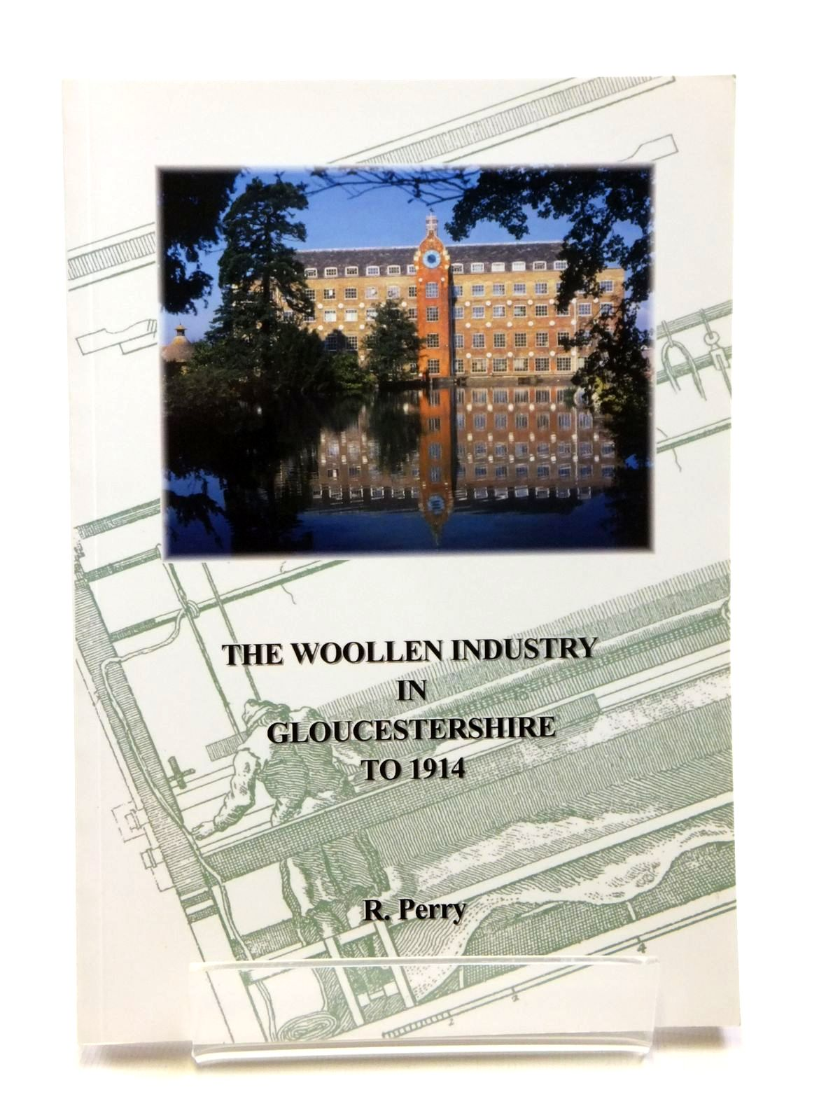 Photo of THE WOOLLEN INDUSTRY IN GLOUCESTERSHIRE TO 1914 written by Perry, R. published by Ivy House Books (STOCK CODE: 1608126)  for sale by Stella & Rose's Books