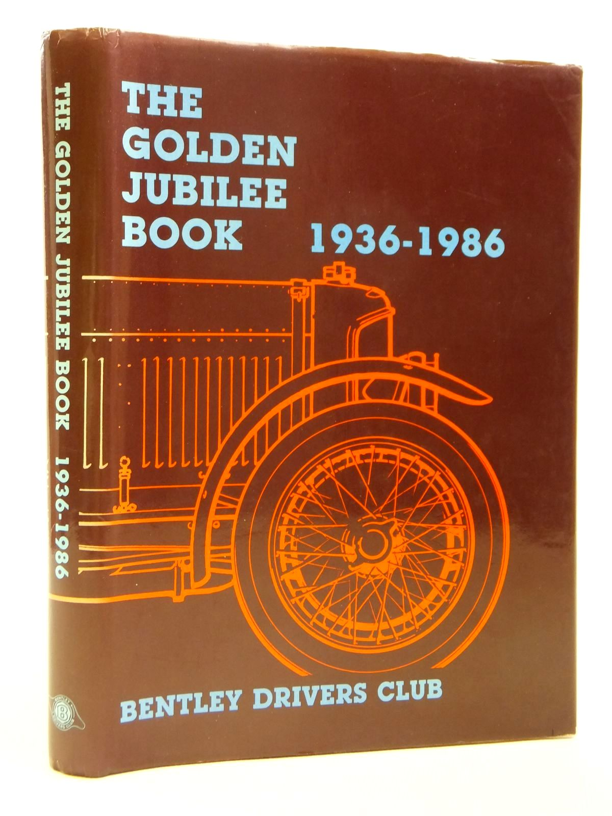 Photo of THE GOLDEN JUBILEE BOOK 1936-1986 written by Nutter, John published by Bentley Drivers Club Ltd. (STOCK CODE: 1608130)  for sale by Stella & Rose's Books