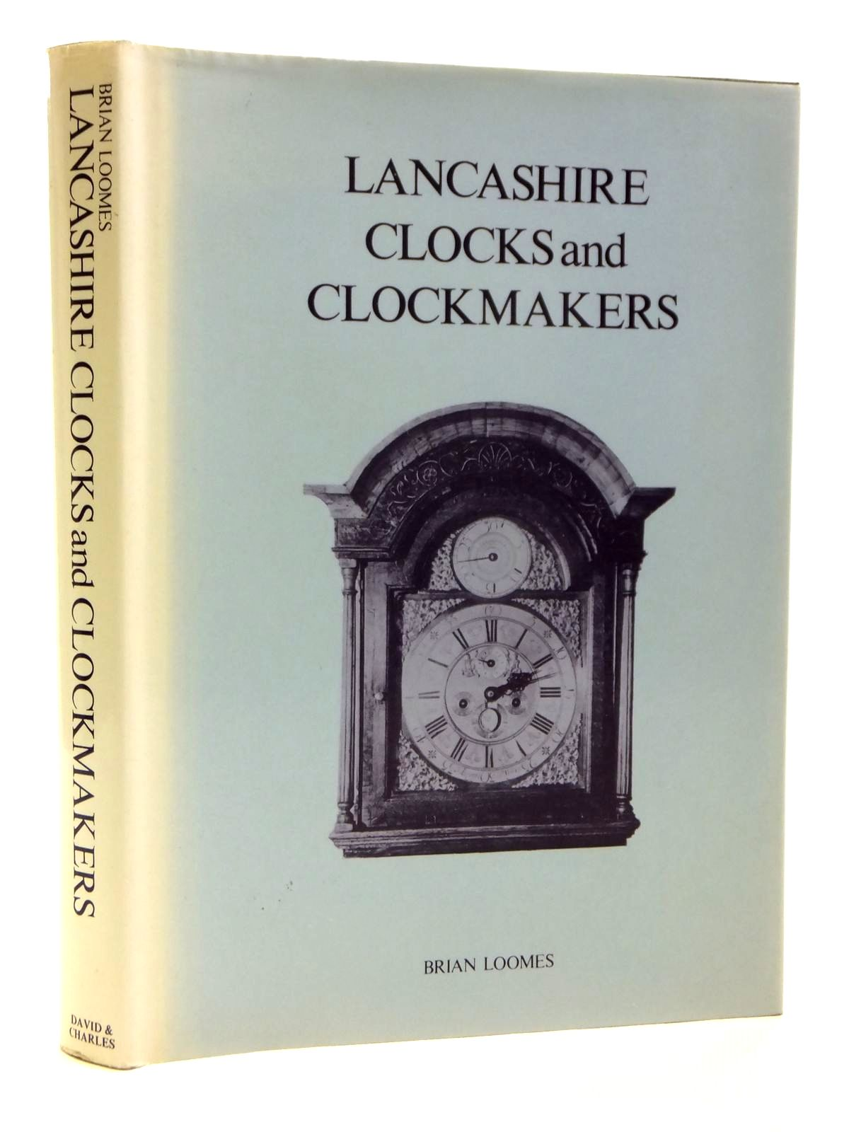 Photo of LANCASHIRE CLOCKS AND CLOCKMAKERS written by Loomes, Brian published by David & Charles (STOCK CODE: 1608146)  for sale by Stella & Rose's Books