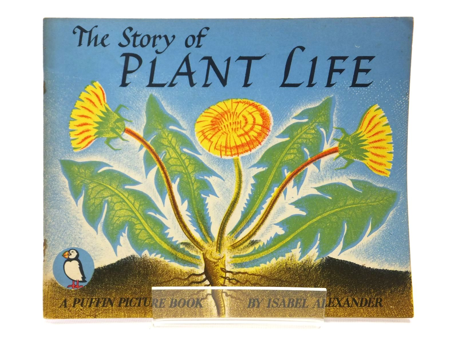 Photo of THE STORY OF PLANT LIFE written by Alexander, Isabel illustrated by Alexander, Isabel published by Penguin Books (STOCK CODE: 1608153)  for sale by Stella & Rose's Books
