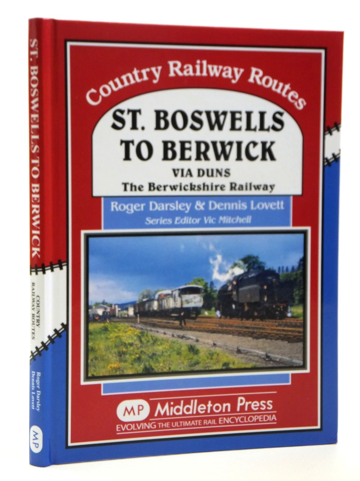 Photo of ST. BOSWELLS TO BERWICK VIA DUNS (COUNTRY RAILWAY ROUTES) written by Darsley, Roger<br />Lovett, Dennis published by Middleton Press (STOCK CODE: 1608155)  for sale by Stella & Rose's Books