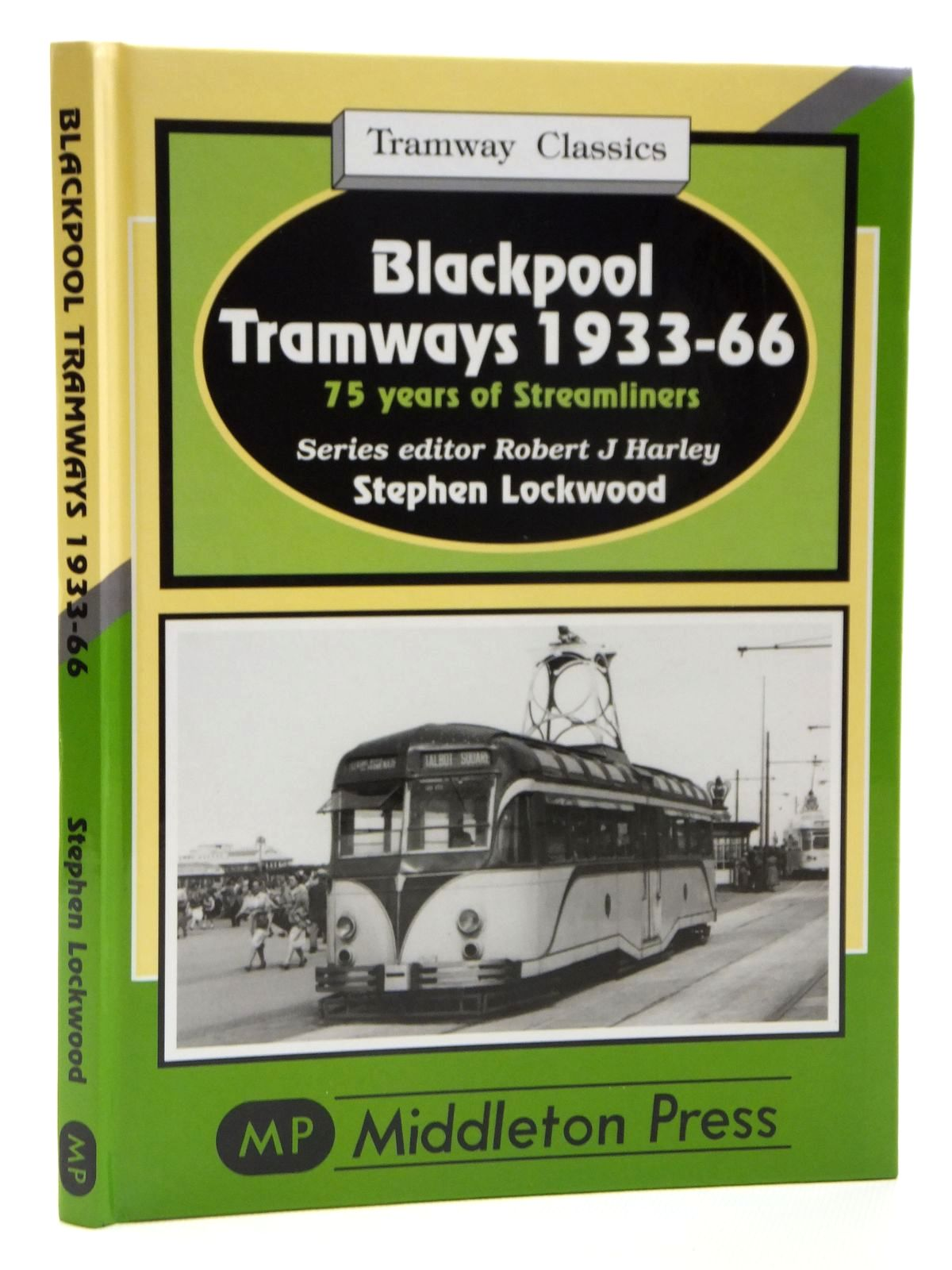 Photo of BLACKPOOL TRAMWAYS 1933-66 75 (TRAMWAY CLASSICS) written by Lockwood, Stephen published by Middleton Press (STOCK CODE: 1608159)  for sale by Stella & Rose's Books
