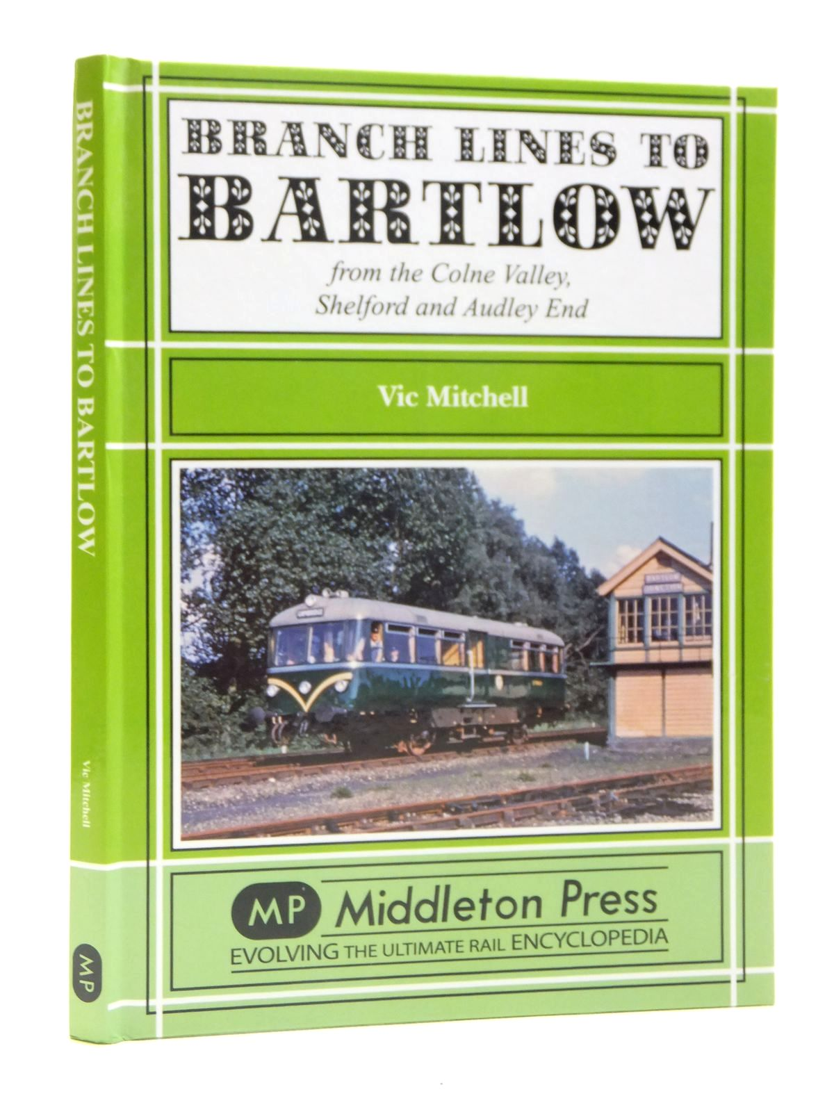 Photo of BRANCH LINES TO BARTLOW FROM THE COLNE VALLEY, SHELFORD AND AUDLEY END written by Mitchell, Vic published by Middleton Press (STOCK CODE: 1608174)  for sale by Stella & Rose's Books