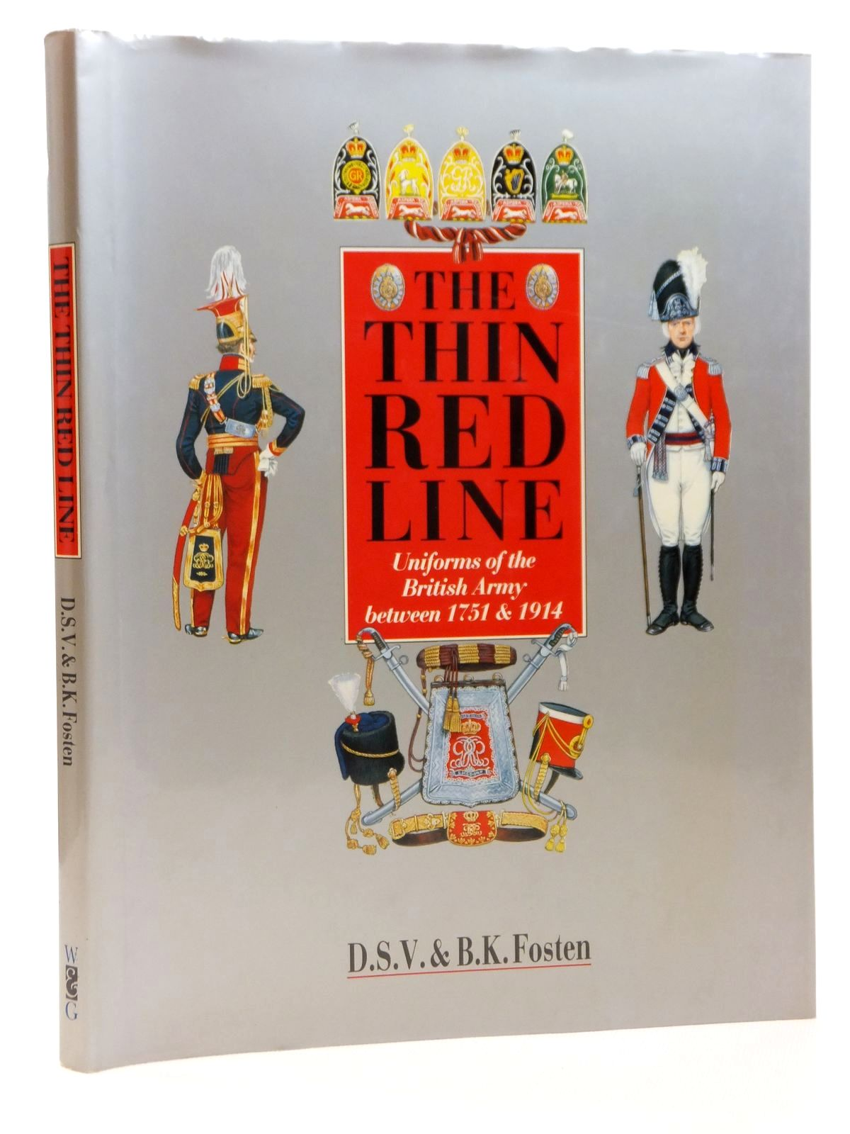 Photo of THE THIN RED LINE: UNIFORMS OF THE BRITISH ARMY BETWEEN 1751 & 1914 written by Fosten, D.S.V.<br />Fosten, B.K. published by Windrow & Greene (STOCK CODE: 1608238)  for sale by Stella & Rose's Books