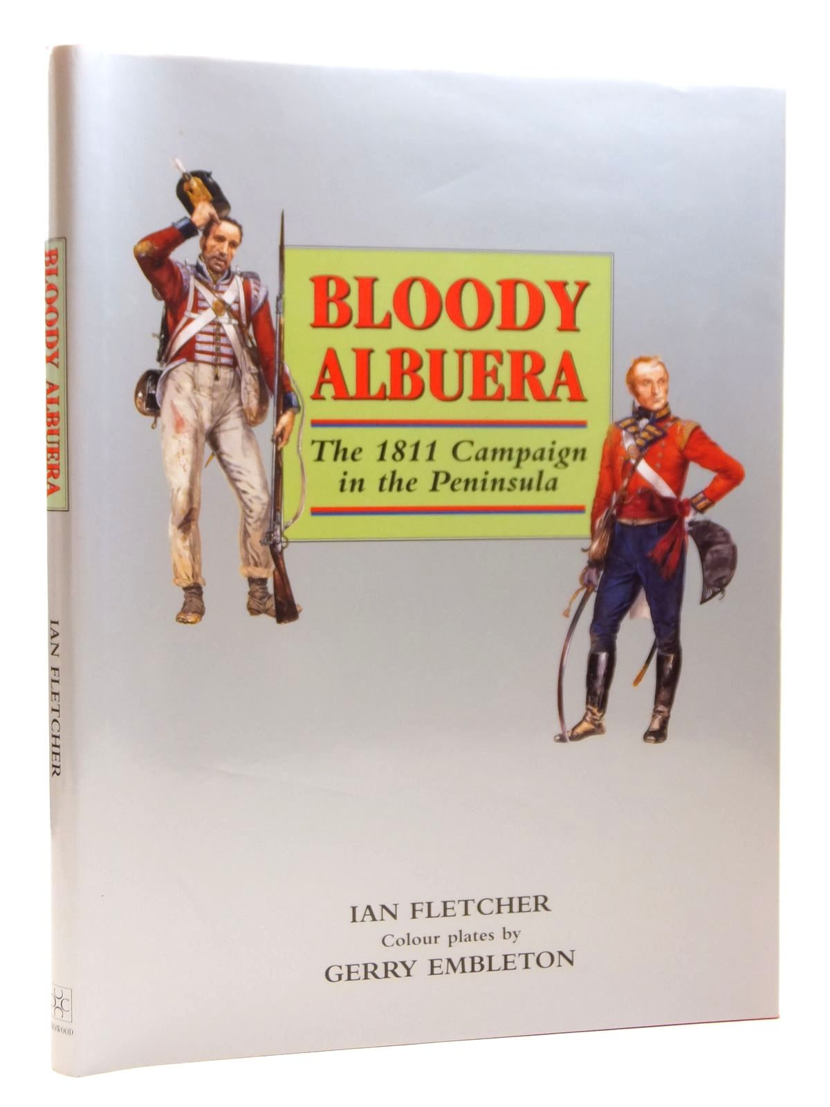 Photo of BLOODY ALBUERA THE 1811 CAMPAIGN IN THE PENINSULA written by Fletcher, Ian illustrated by Embleton, Gerry published by The Crowood Press (STOCK CODE: 1608247)  for sale by Stella & Rose's Books