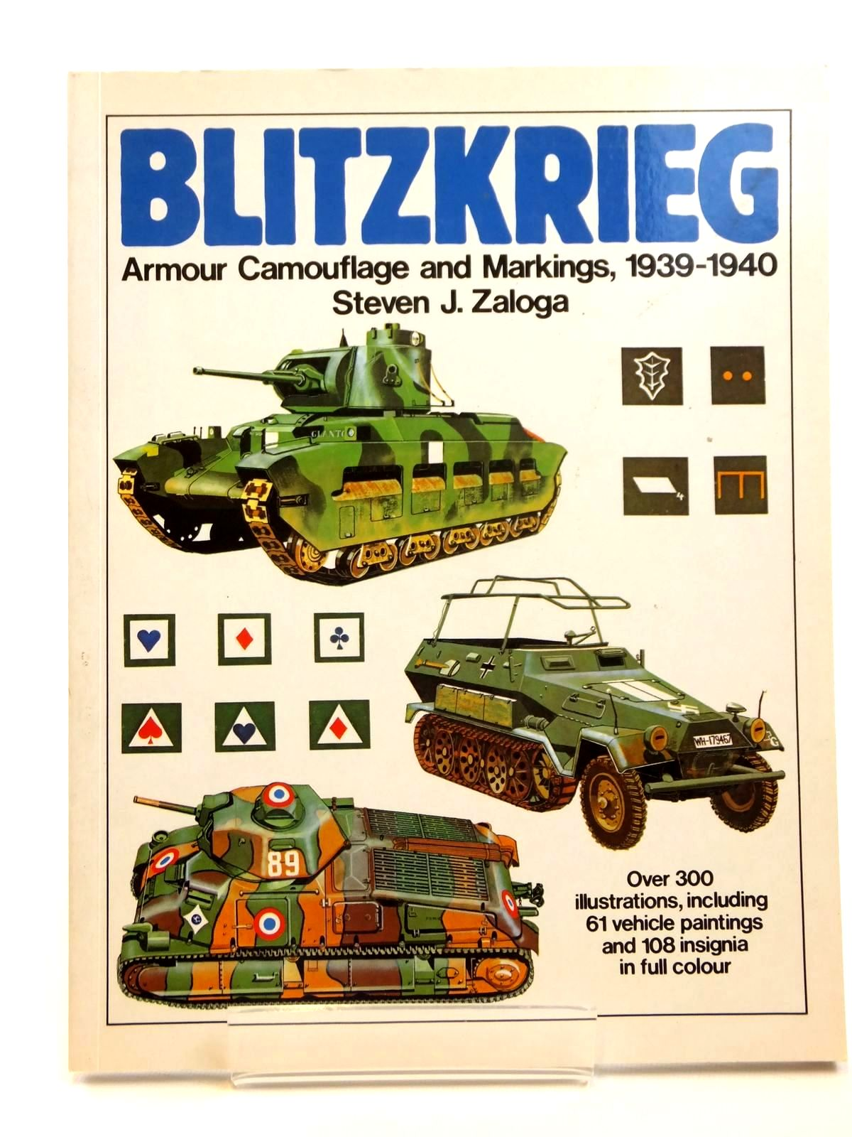 Photo of BLITZKRIEG ARMOUR CAMOUFLAGE AND MARKINGS 1939-1940 written by Zaloga, Steven J. published by Arms & Armour Press (STOCK CODE: 1608254)  for sale by Stella & Rose's Books