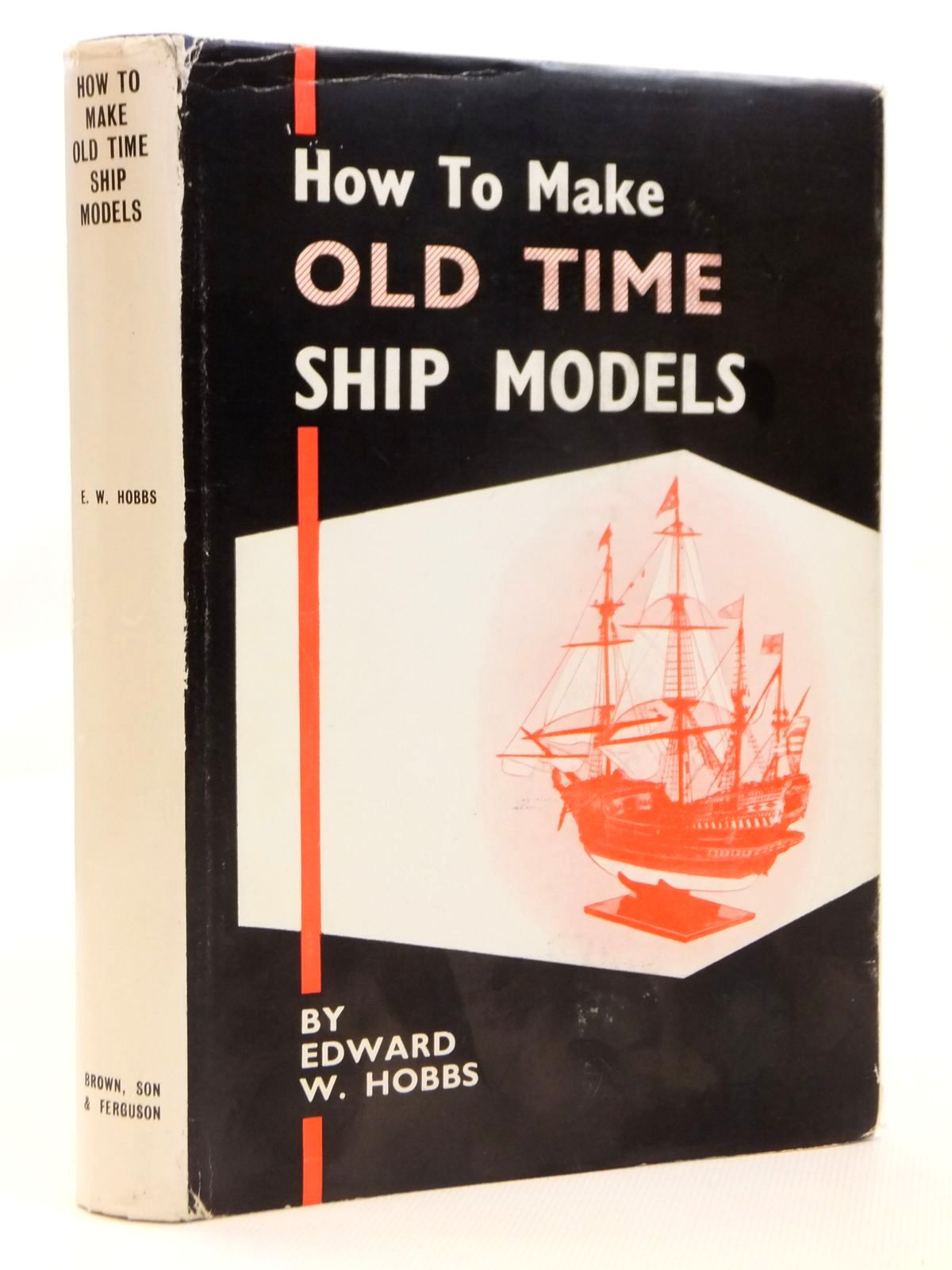 Photo of HOW TO MAKE OLD TIME SHIP MODELS written by Hobbs, Edward W. published by Brown, Son & Ferguson Ltd. (STOCK CODE: 1608295)  for sale by Stella & Rose's Books