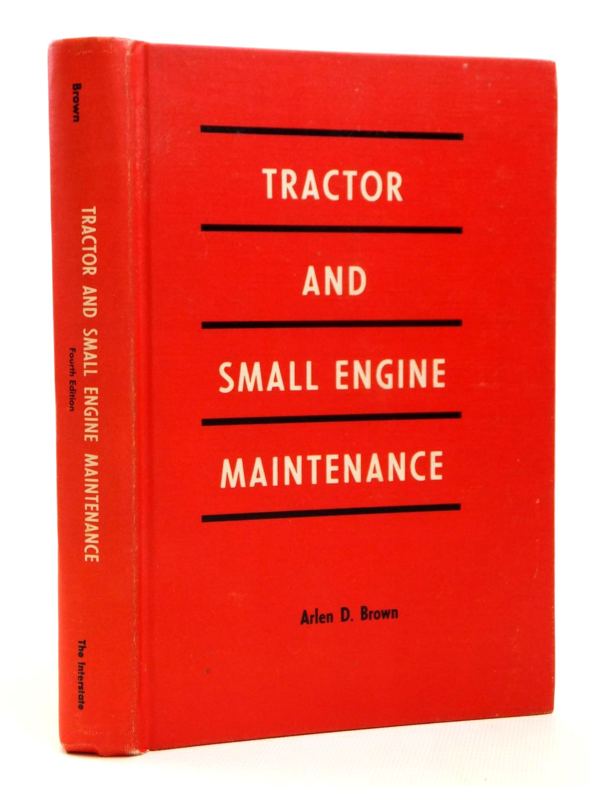 Photo of TRACTOR AND SMALL ENGINE MAINTENANCE written by Brown, Arlen D. published by The Interstate Printers And Publishers (STOCK CODE: 1608298)  for sale by Stella & Rose's Books