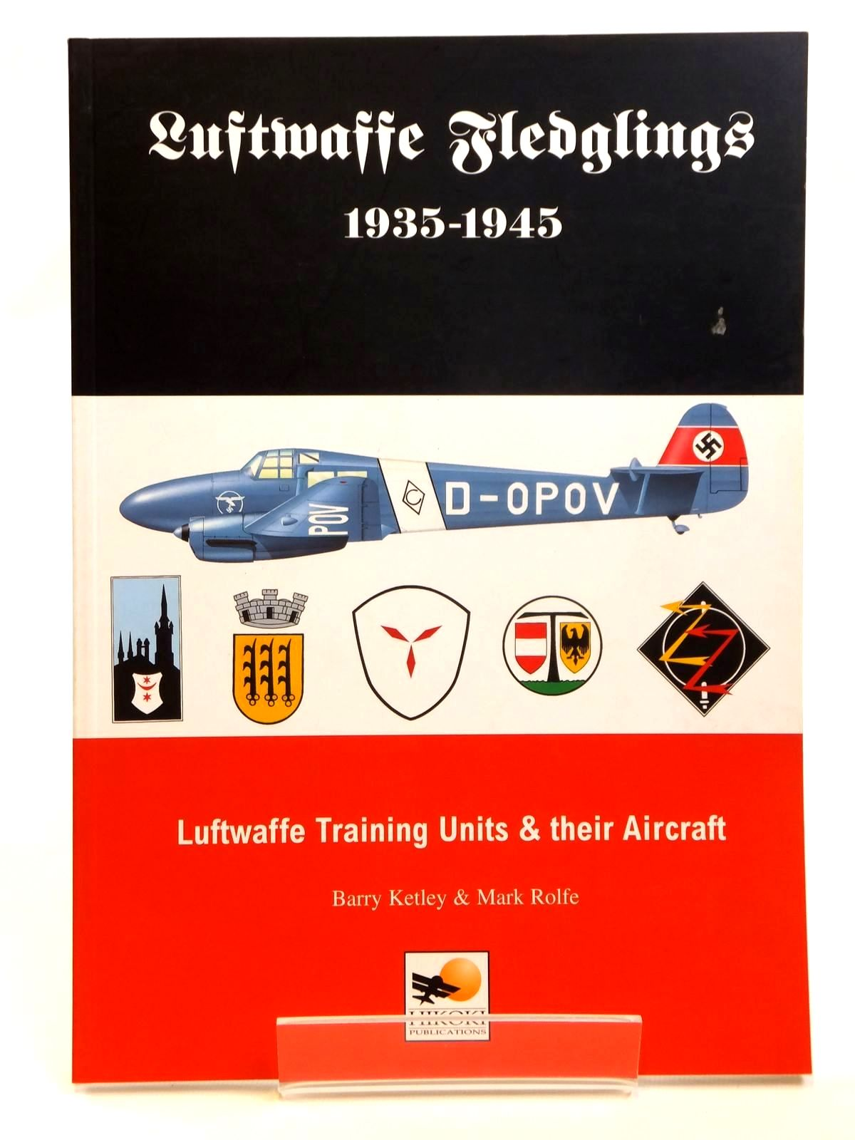 Photo of LUFTWAFFE FLEDGLINGS 1935-1945 written by Ketley, Barry<br />Rolfe, Mark published by Hikoki Publications (STOCK CODE: 1608313)  for sale by Stella & Rose's Books