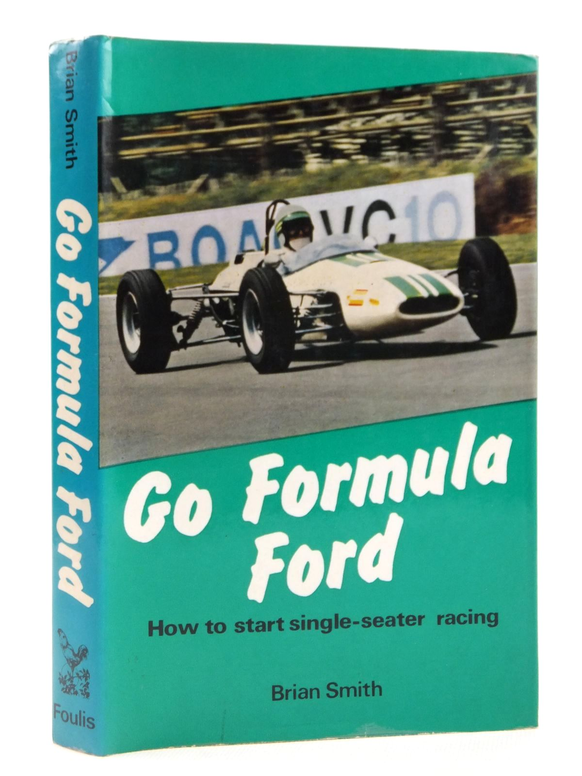GO FORMULA FORD HOW TO START SINGLE-SEATER RACING written by Smith ...