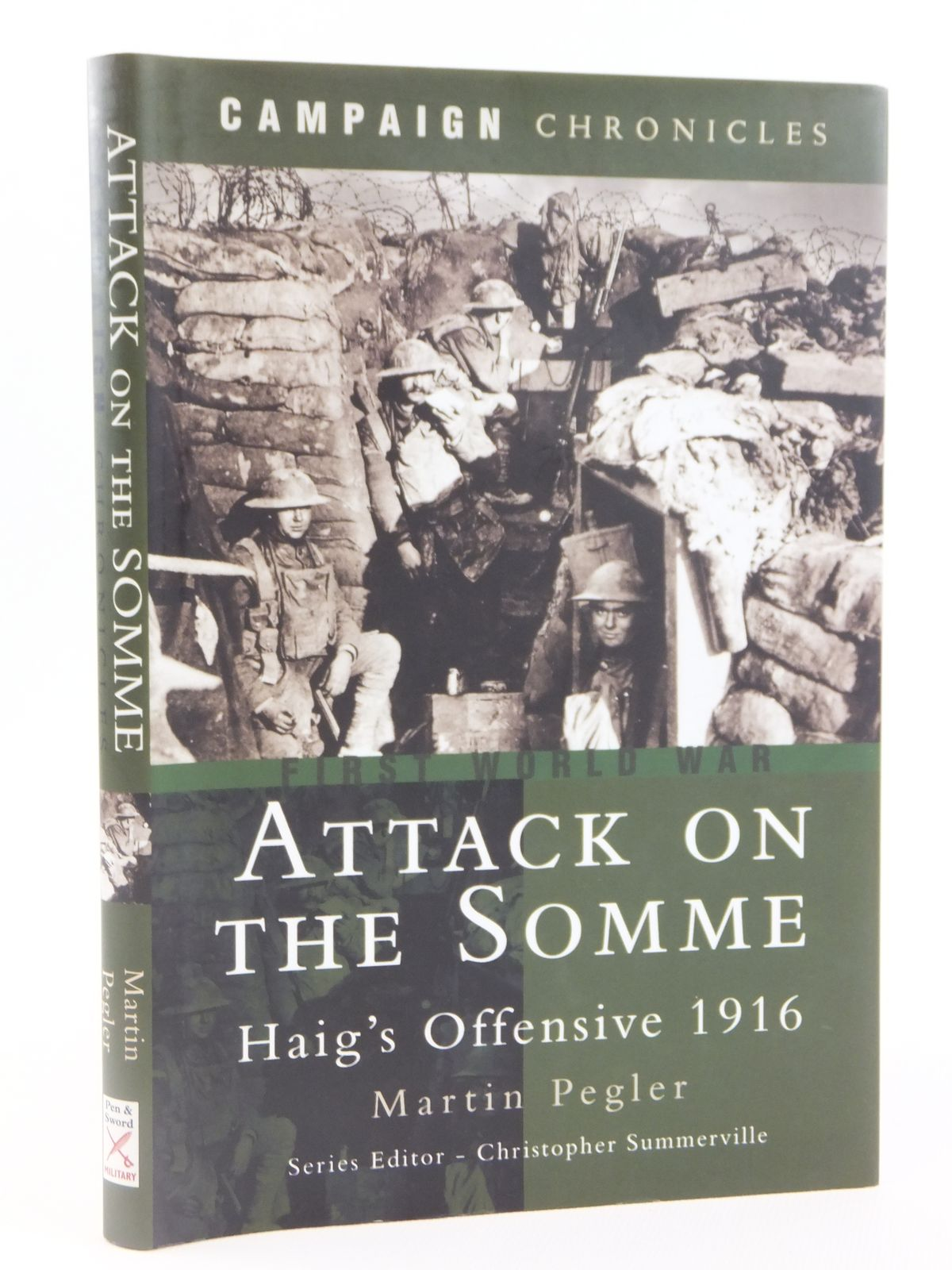 Photo of ATTACK ON THE SOMME HAIG'S OFFENSIVE 1916 written by Pegler, Martin published by Pen & Sword Military (STOCK CODE: 1608425)  for sale by Stella & Rose's Books