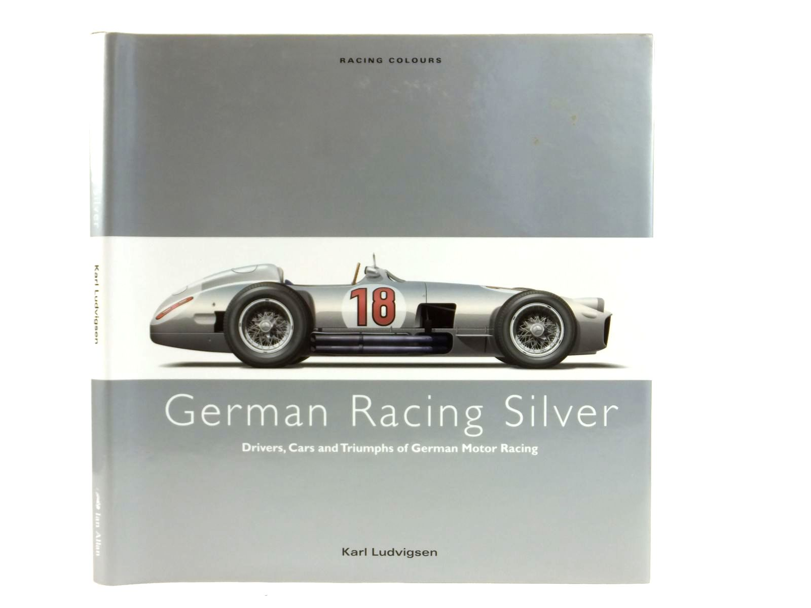 Photo of GERMAN RACING SILVER written by Ludvigsen, Karl published by Ian Allan (STOCK CODE: 1608491)  for sale by Stella & Rose's Books
