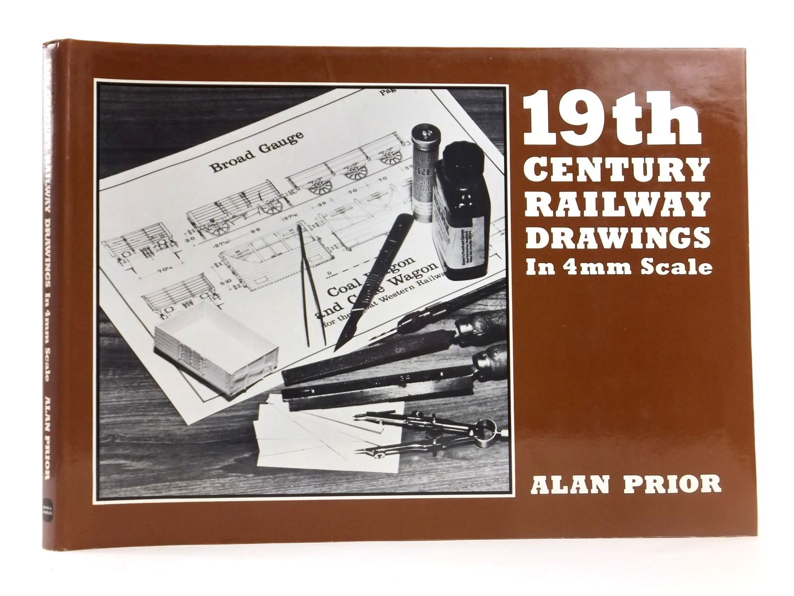Photo of 19TH CENTURY RAILWAY DRAWINGS IN 4MM SCALE written by Prior, Alan published by David & Charles (STOCK CODE: 1608556)  for sale by Stella & Rose's Books