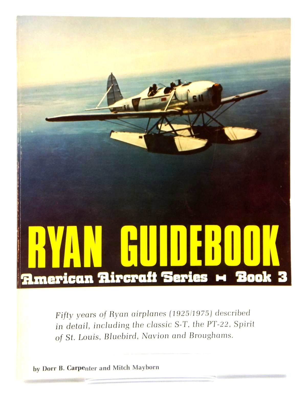 Photo of RYAN GUIDEBOOK: AMERICAN AIRCRAFT SERIES BOOK 3 written by Carpenter, Dorr B.<br />Mayborn, Mitch published by Flying Enterprise Publications (STOCK CODE: 1608583)  for sale by Stella & Rose's Books