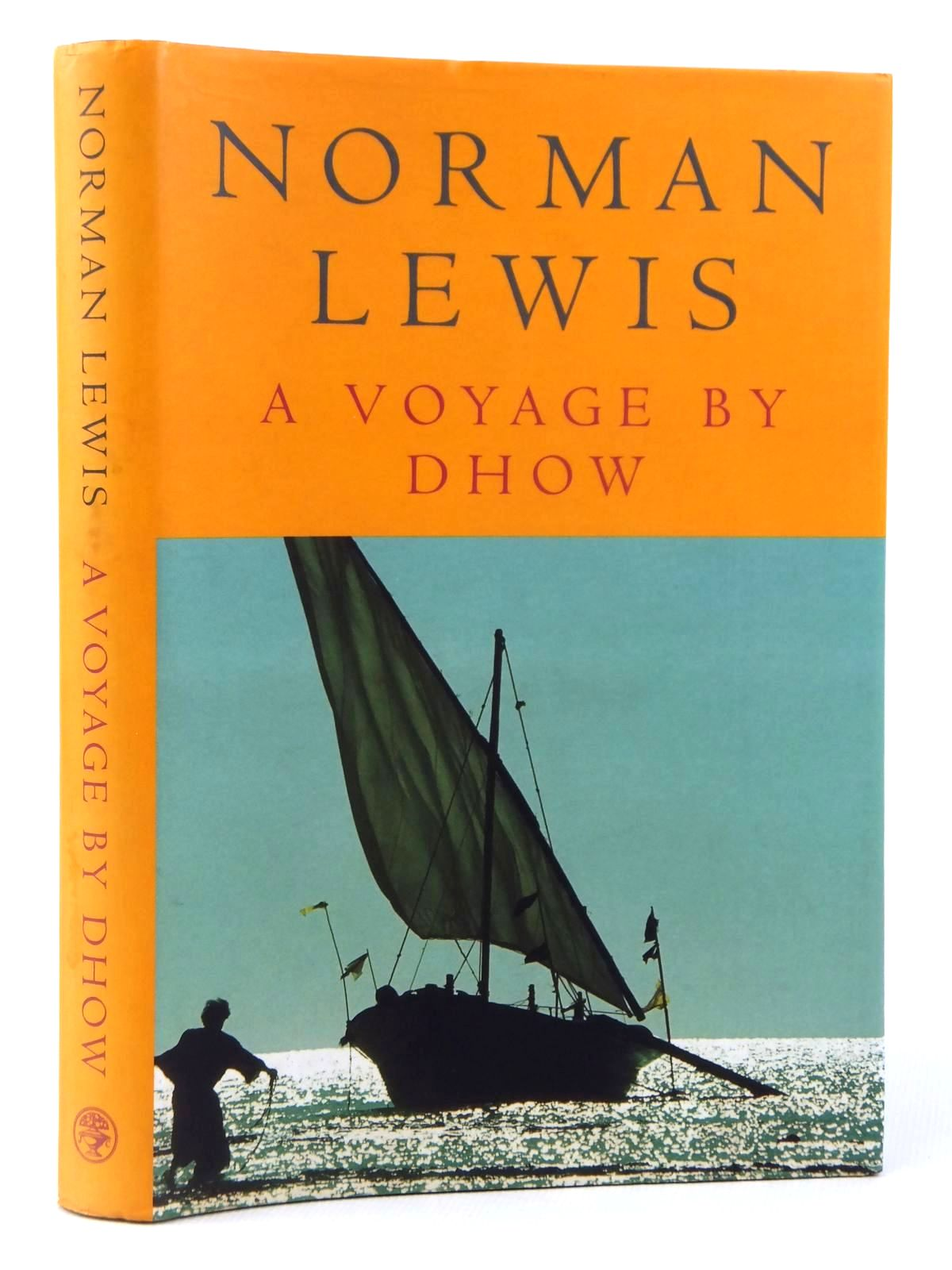 Photo of A VOYAGE BY DHOW AND OTHER PIECES written by Lewis, Norman published by Jonathan Cape (STOCK CODE: 1608637)  for sale by Stella & Rose's Books