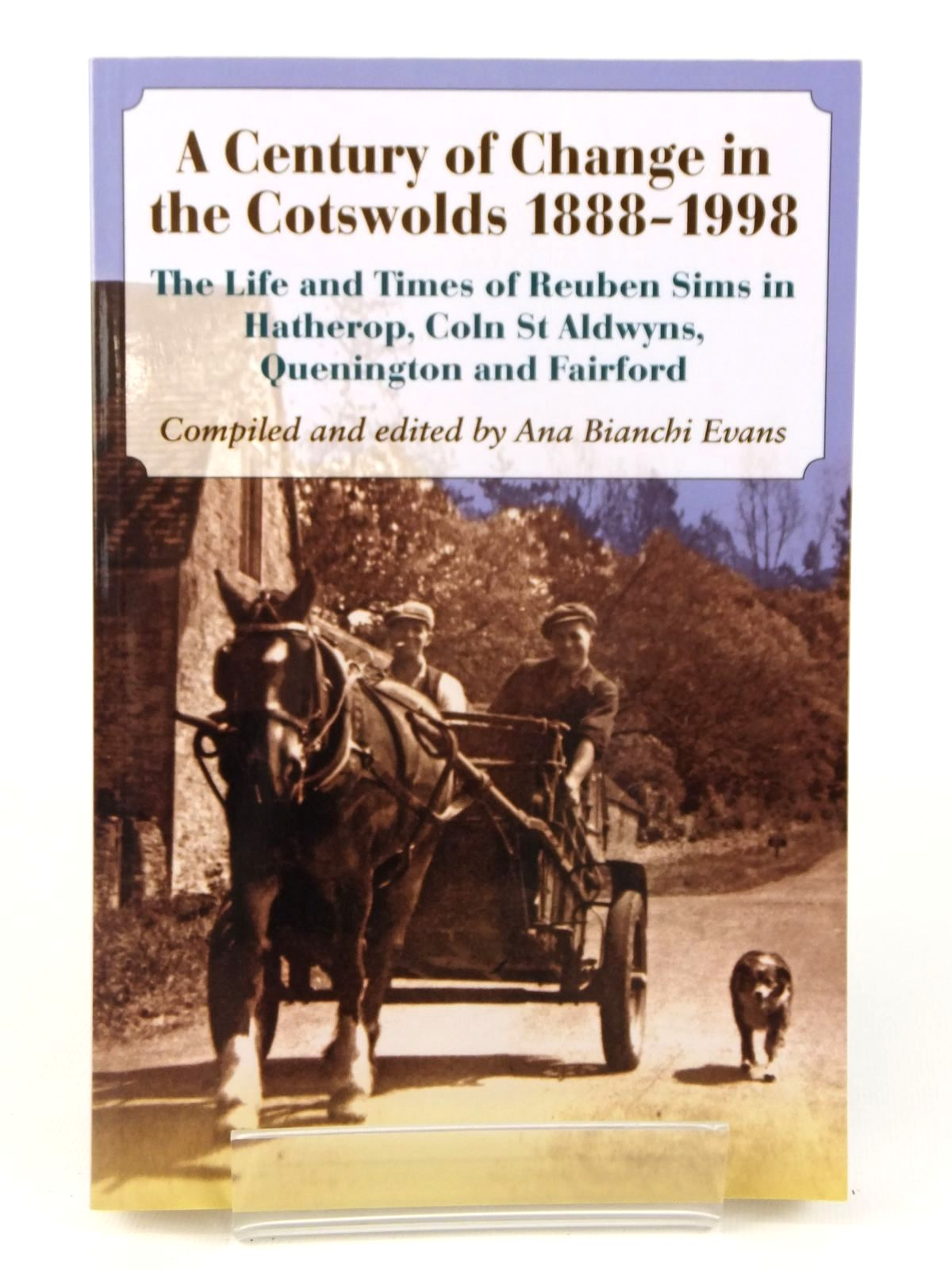 Photo of A CENTURY OF CHANGE IN THE COTSWOLDS 1888-1998 written by Evans, Ana Bianchi published by Coln St Alwdwyns Publishing (STOCK CODE: 1608666)  for sale by Stella & Rose's Books