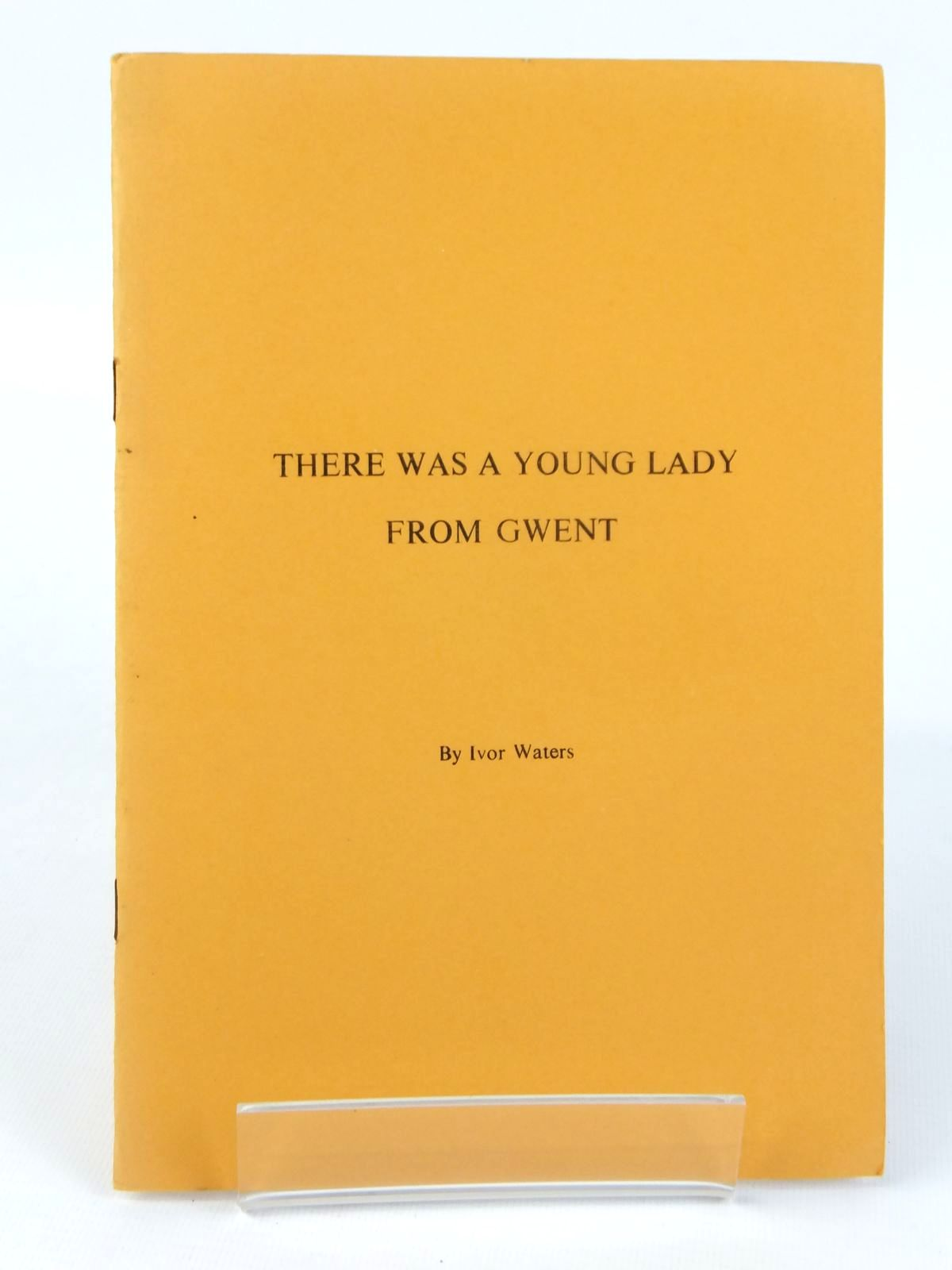 Photo of THERE WAS A YOUNG LADY FROM GWENT written by Waters, Ivor published by Ivor Waters (STOCK CODE: 1608690)  for sale by Stella & Rose's Books