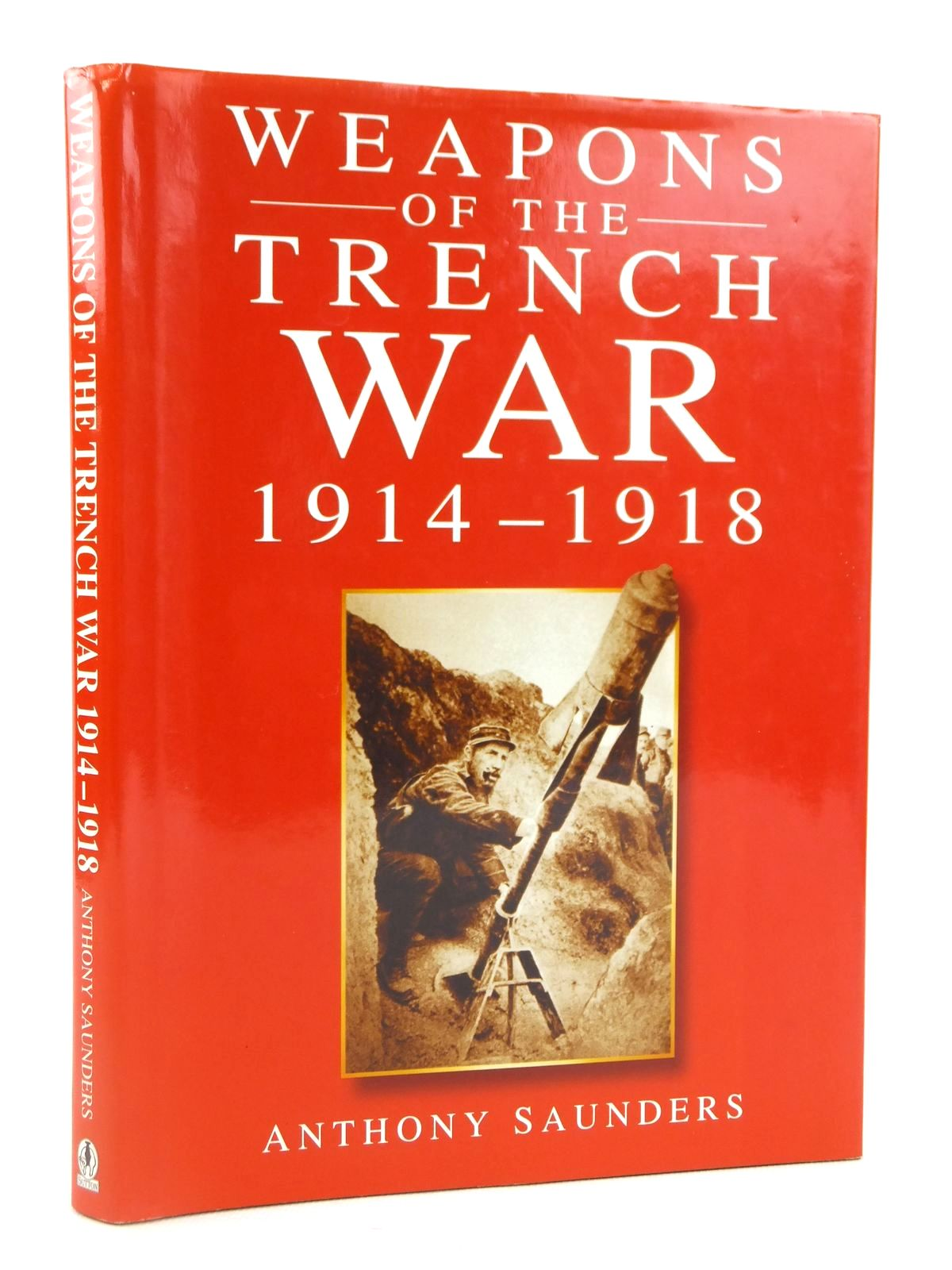 Photo of WEAPONS OF THE TRENCH WAR 1914-1918 written by Saunders, Anthony published by Sutton Publishing (STOCK CODE: 1608697)  for sale by Stella & Rose's Books