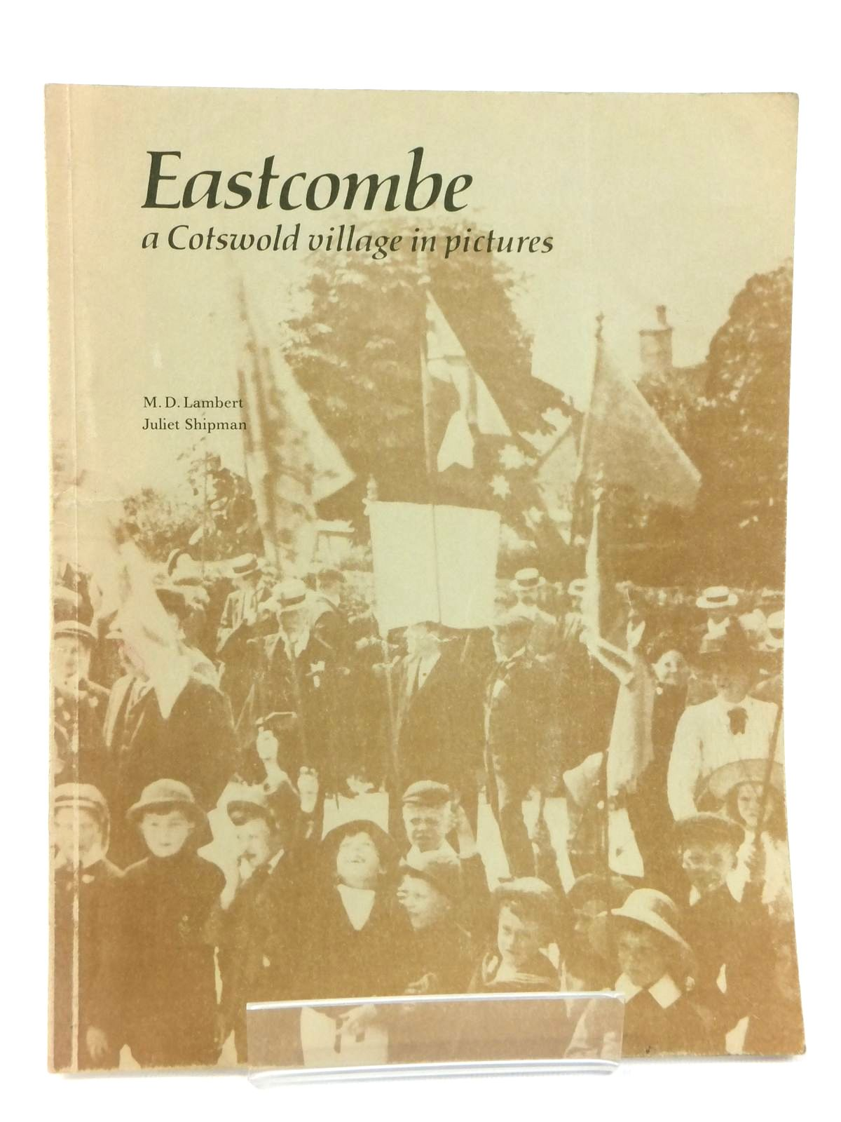 Photo of EASTCOMBE: A COTSWOLD VILLAGE IN PICTURES written by Lambert, M.D.<br />Shipman, Juliet published by M.D. Lambert (STOCK CODE: 1608707)  for sale by Stella & Rose's Books
