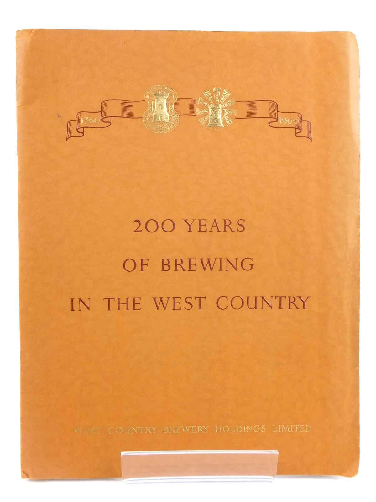 Photo of 200 YEARS OF BREWING IN THE WEST COUNTRY published by West Country Brewery Holdings Limited (STOCK CODE: 1608721)  for sale by Stella & Rose's Books