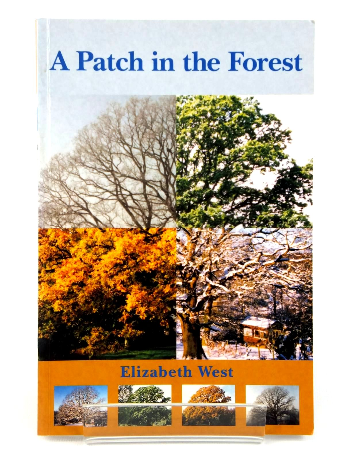 Photo of PATCH IN THE FOREST written by West, Elizabeth published by Logaston Press (STOCK CODE: 1608729)  for sale by Stella & Rose's Books