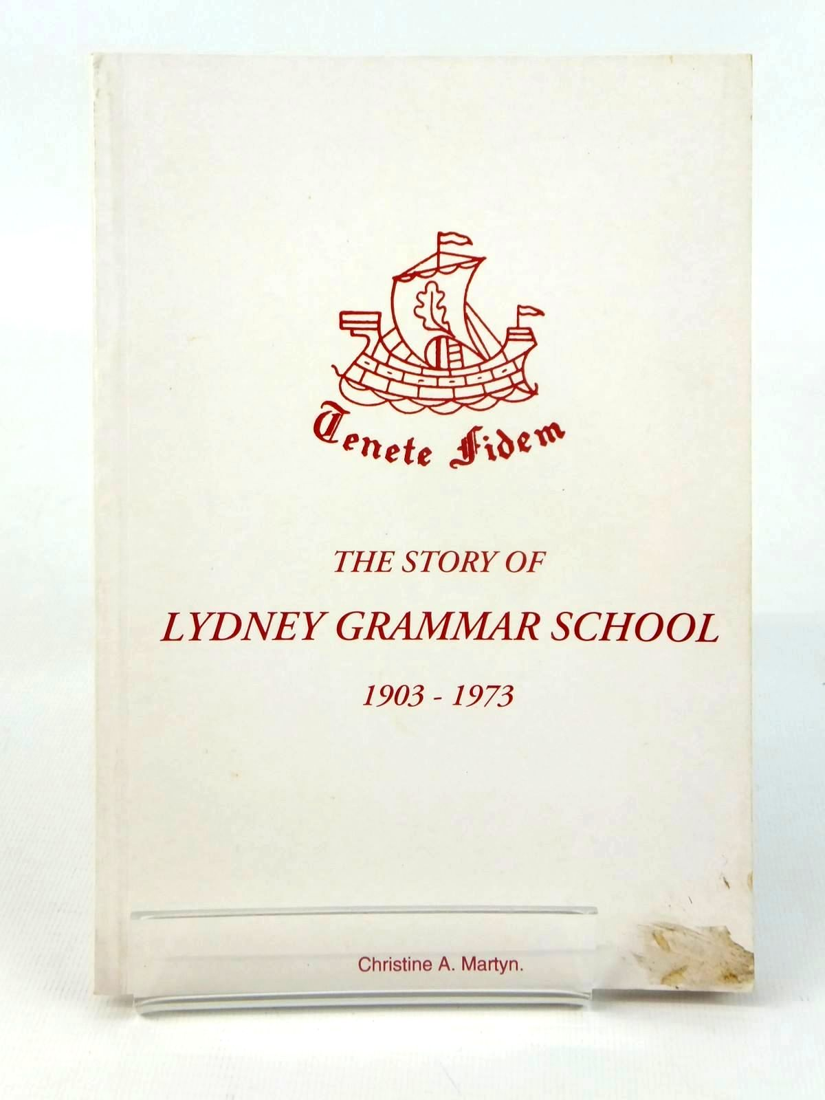 Photo of THE STORY OF LYDNEY GRAMMAR SCHOOL 1903-1973 written by Martyn, Christine A. published by Lydney Old Grammarians Association (STOCK CODE: 1608737)  for sale by Stella & Rose's Books