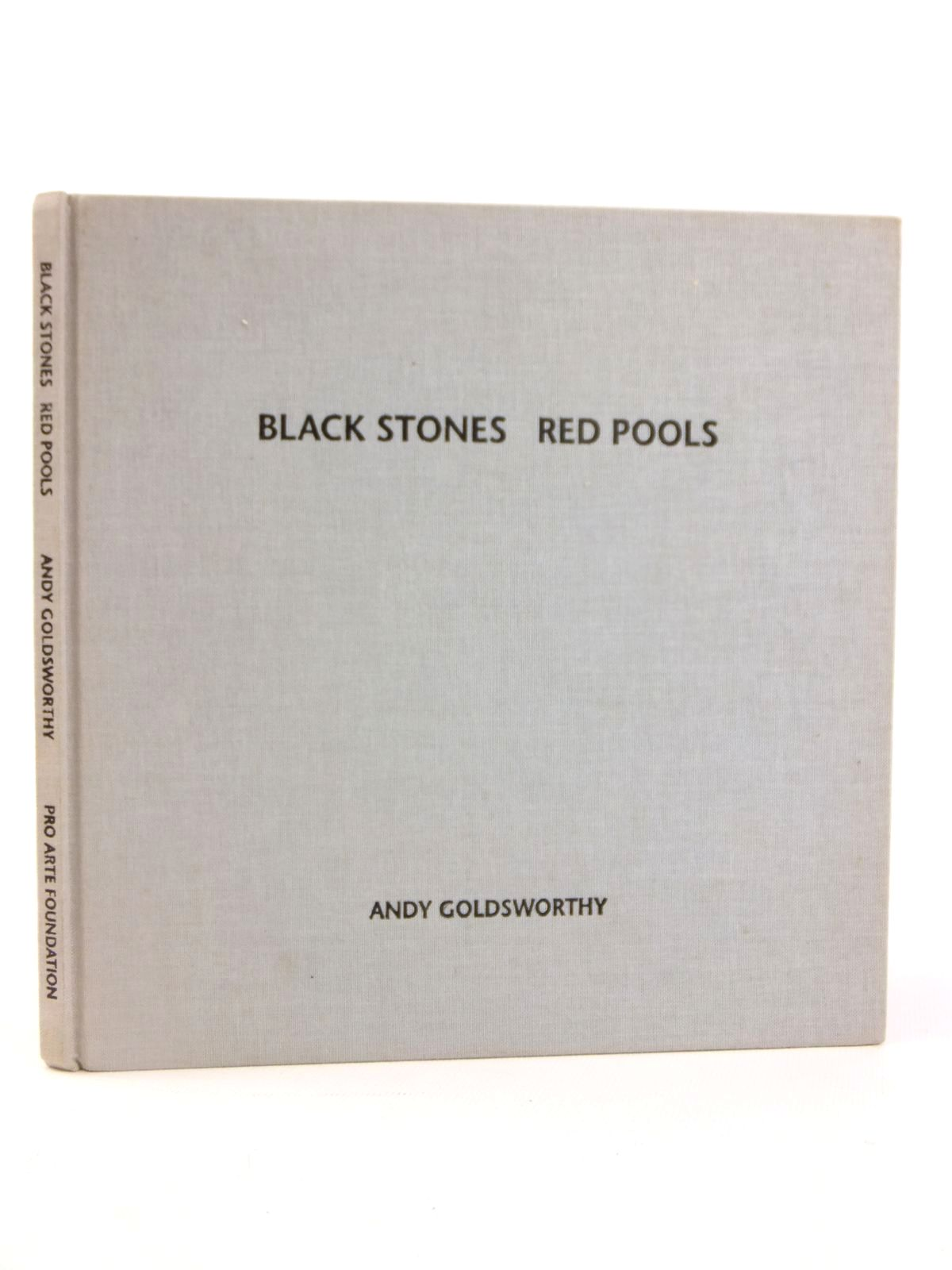Photo of BLACK STONES RED POOLS DUMFRIESSHIRE WINTER 1994-5 written by Goldsworthy, Andy illustrated by Goldsworthy, Andy published by Pro Arte Foundation (STOCK CODE: 1608747)  for sale by Stella & Rose's Books