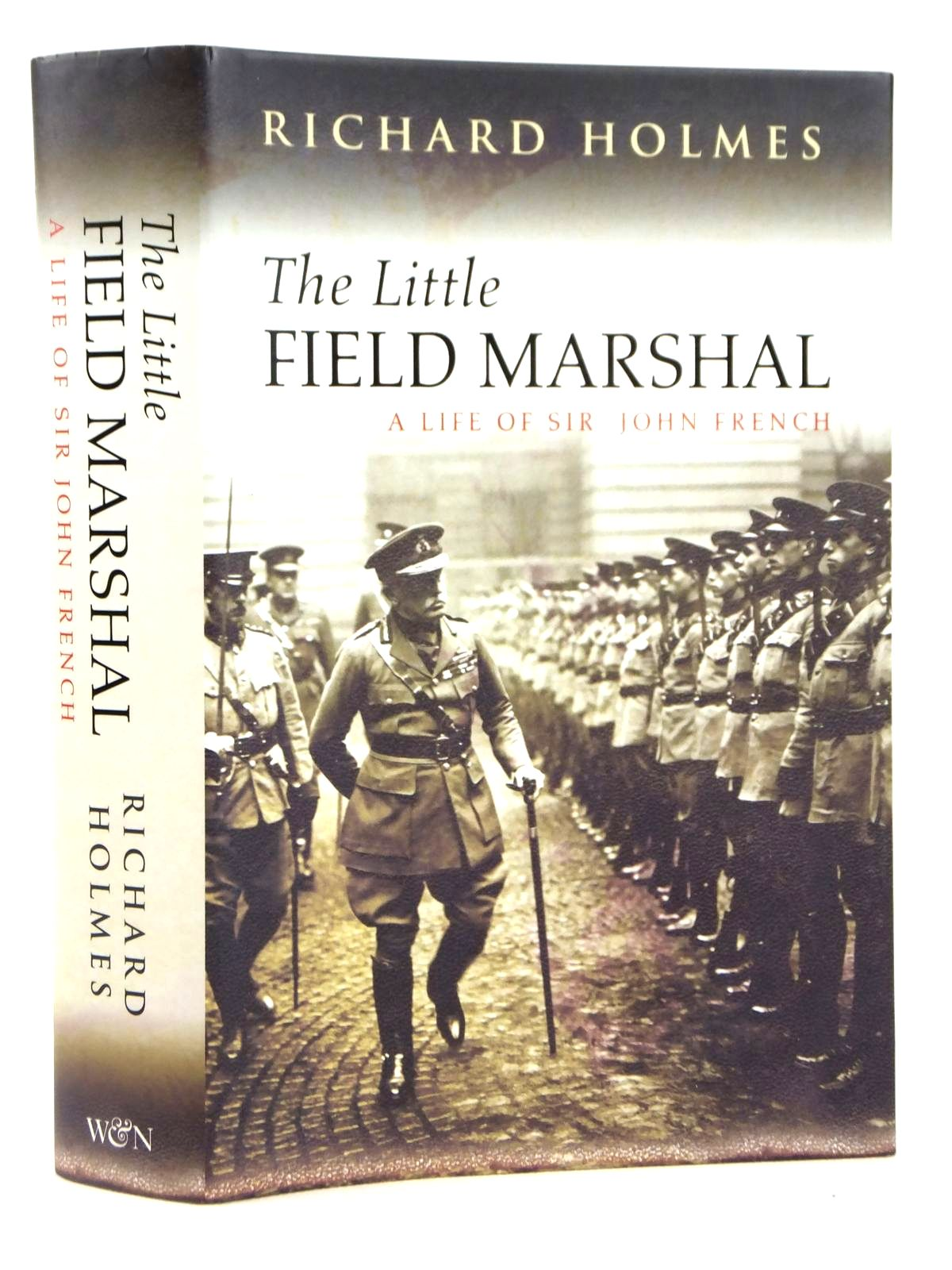 Photo of THE LITTLE FIELD MARSHAL A LIFE OF SIR JOHN FRENCH written by Holmes, Richard published by Weidenfeld and Nicolson (STOCK CODE: 1608834)  for sale by Stella & Rose's Books