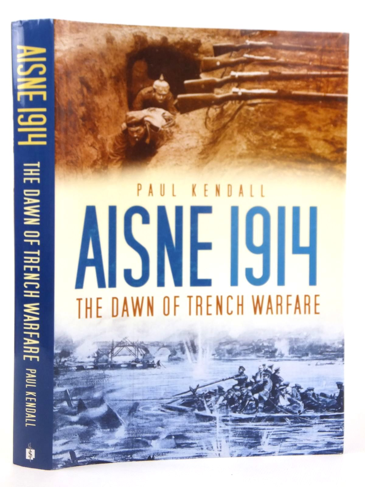 Photo of AISNE 1914 THE DAWN OF TRENCH WARFARE written by Kendall, Paul published by Spellmount Publishers (STOCK CODE: 1608835)  for sale by Stella & Rose's Books