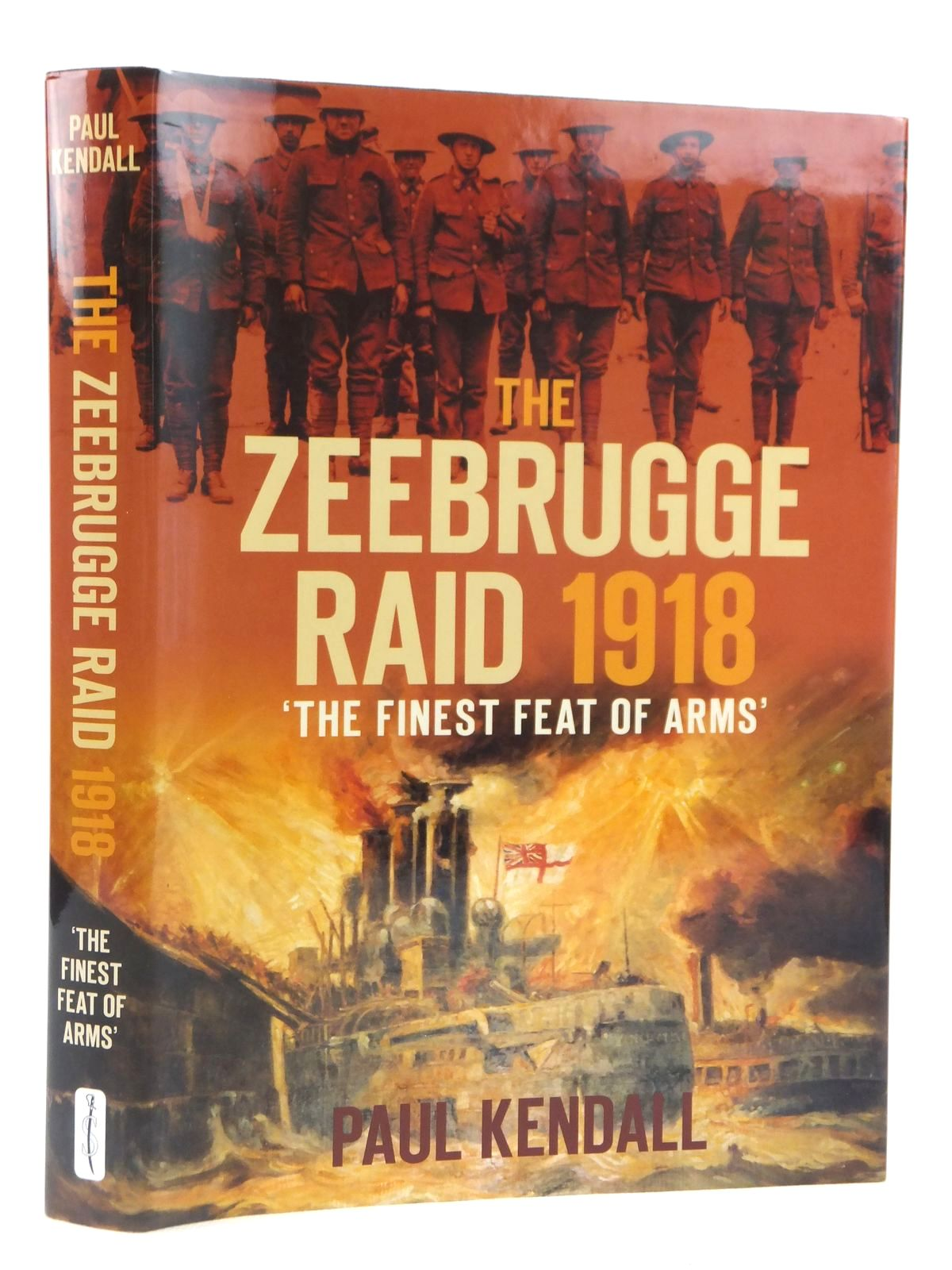 Photo of THE ZEEBRUGGE RAID 1918 written by Kendall, Paul published by Spellmount Ltd. (STOCK CODE: 1608841)  for sale by Stella & Rose's Books
